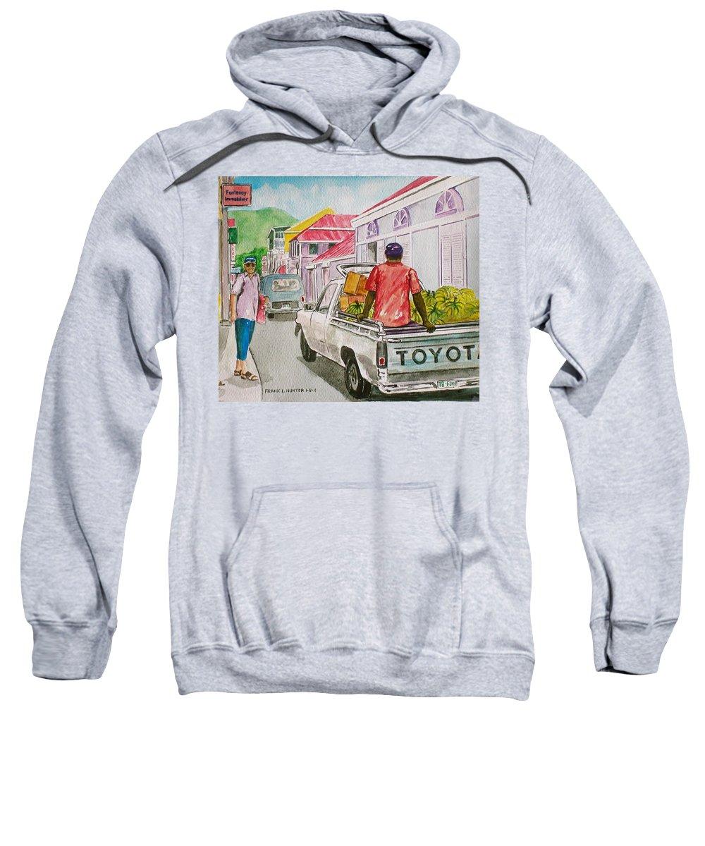 Marigot St. Martin St. Marteen Caribbean Banana Truck Tourist Street Sweatshirt featuring the painting Marigot St. Martin by Frank Hunter