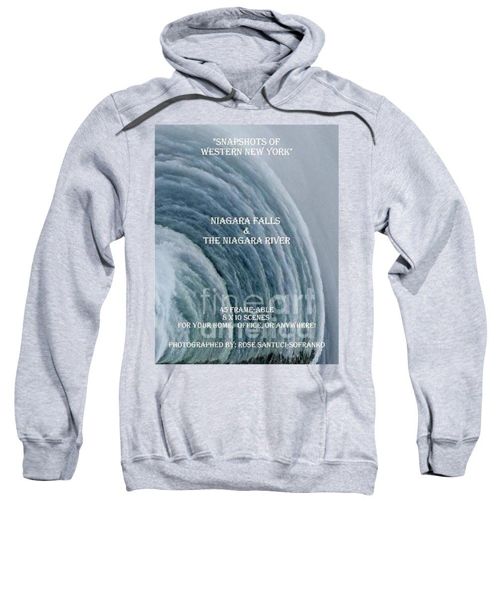 Niagara Falls Sweatshirt featuring the photograph My Niagara Falls And Niagara River Book by Rose Santuci-Sofranko