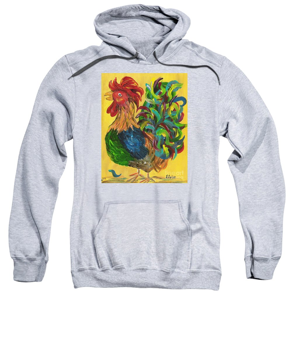Rooster Sweatshirt featuring the painting Plucky Rooster by Eloise Schneider