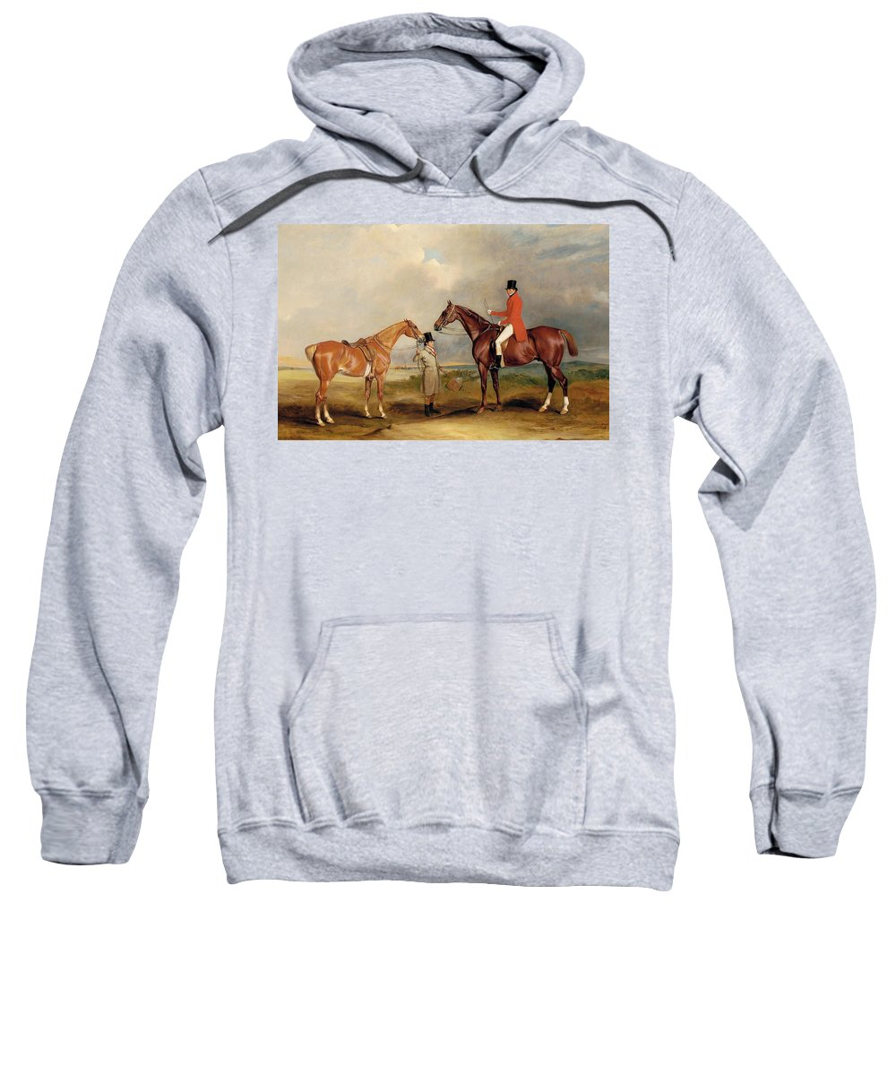 Horse Sweatshirt featuring the painting Portrait Of John Drummond On A Hunter With A Groom Holding His Second Horse by John E Ferneley