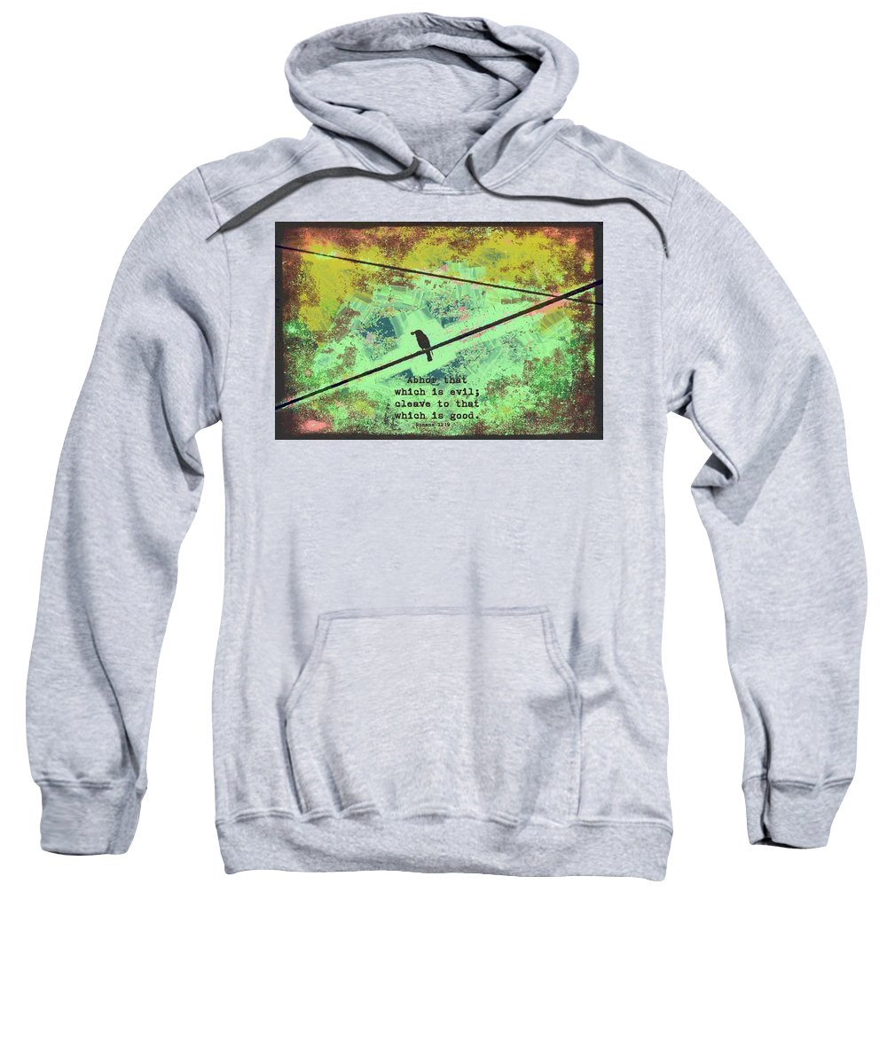 Christian Sweatshirt featuring the digital art Romans 12 9 by Michelle Greene Wheeler
