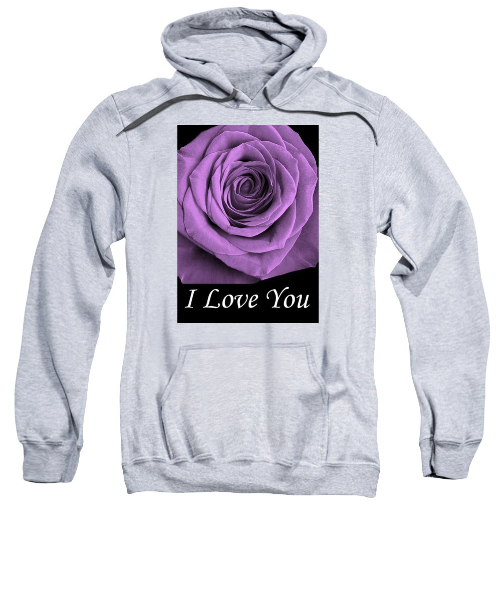 Rose Sweatshirt featuring the photograph Rose 5 I Love You by Matthew Howard