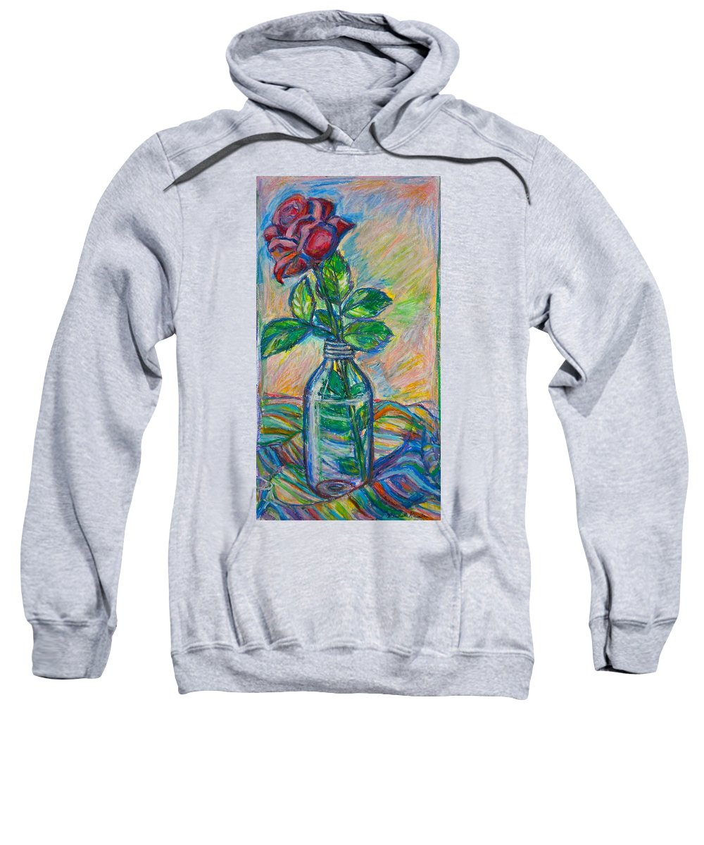 Still Life Sweatshirt featuring the painting Rose In A Bottle by Kendall Kessler