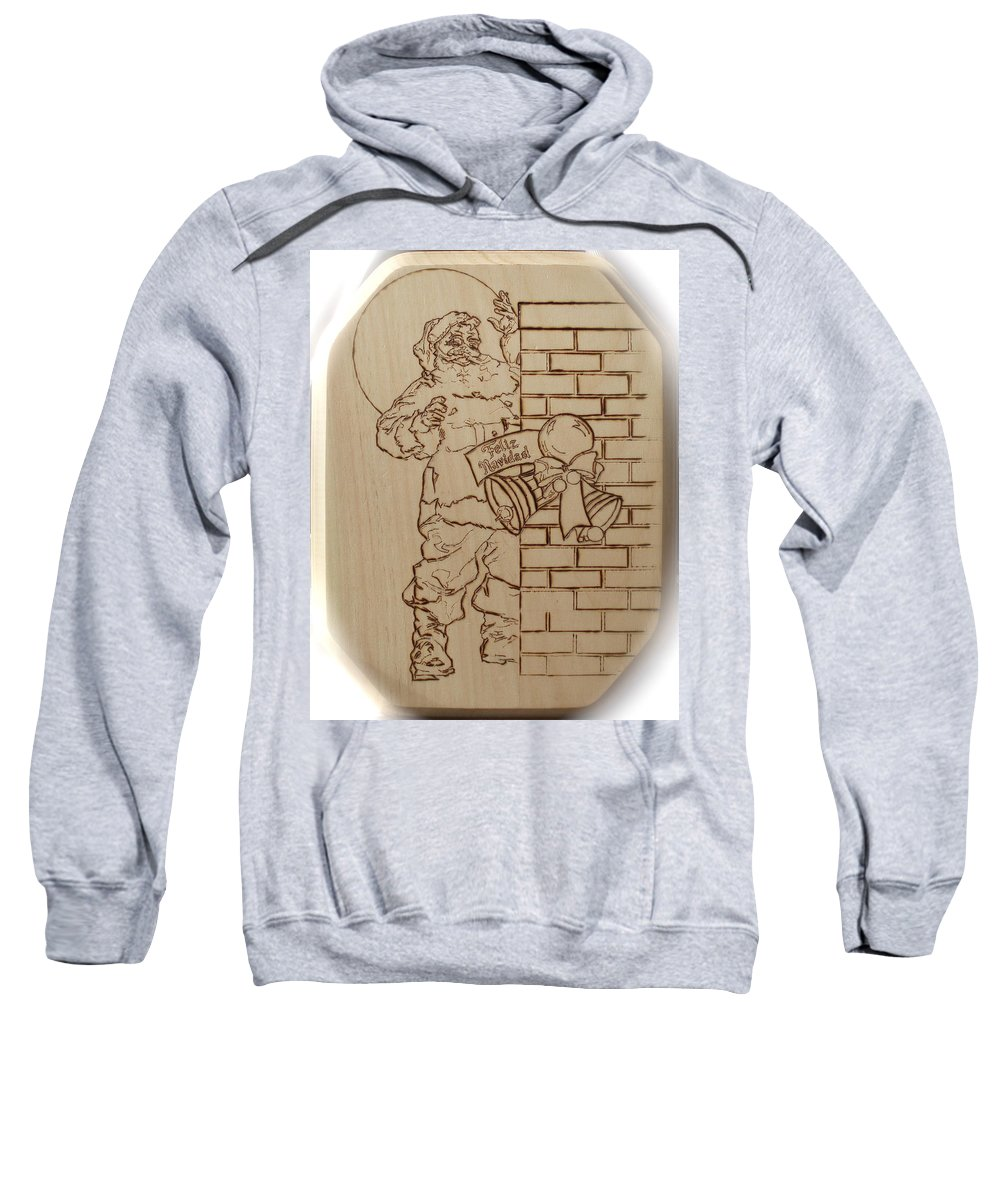 Pyrography Sweatshirt featuring the pyrography Santa Claus - Feliz Navidad by Sean Connolly