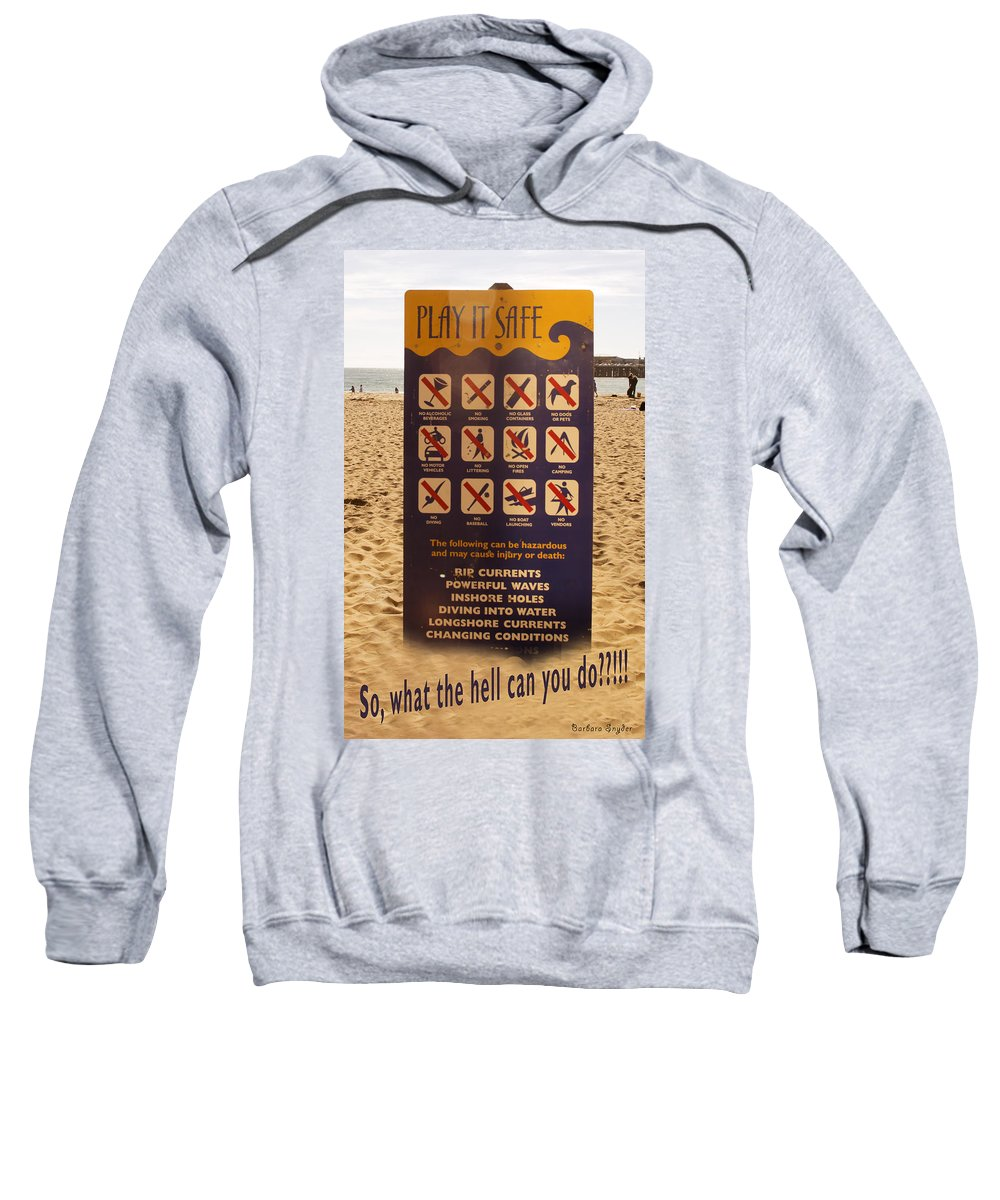 Barbara Snyder Sweatshirt featuring the digital art So What The Hell Can You Do? by Barbara Snyder