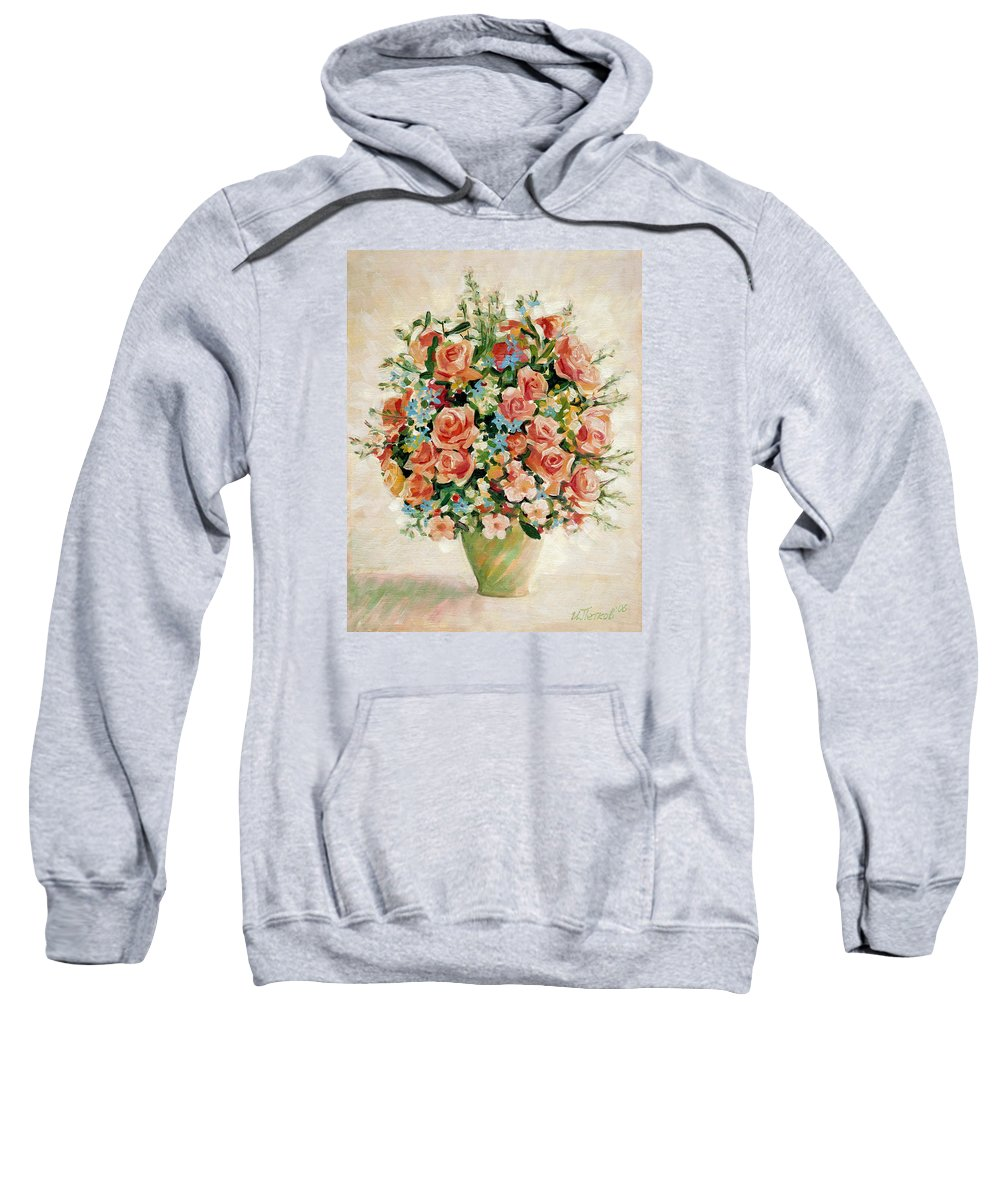 Flowers Sweatshirt featuring the painting Still Life With Roses by Iliyan Bozhanov