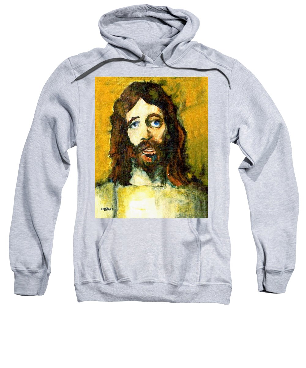 Jesus Christ Sweatshirt featuring the painting The Galilean by Seth Weaver