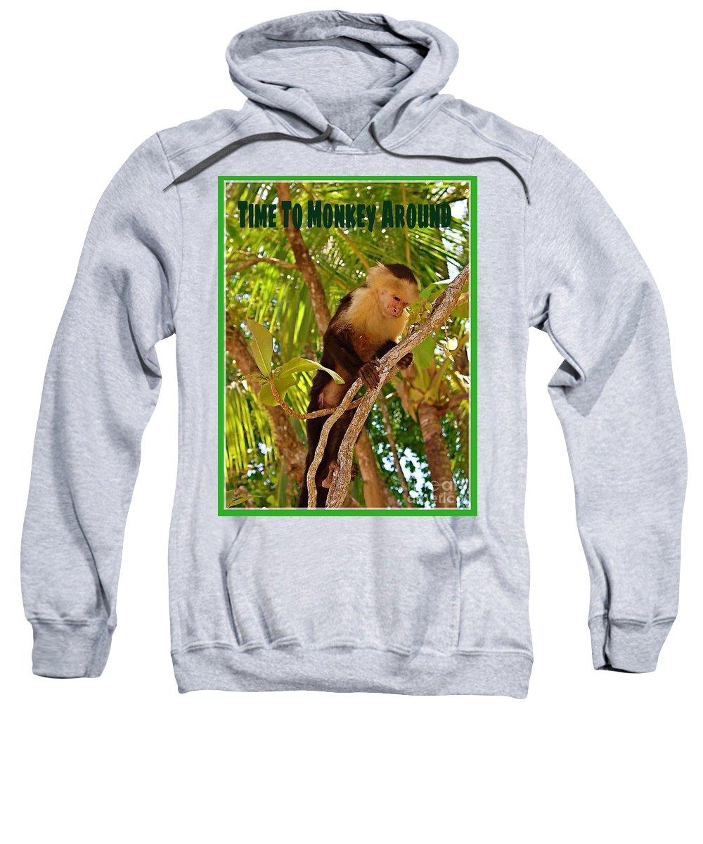 Monkey Sweatshirt featuring the photograph Time To Monkey Around by Gloria Manna