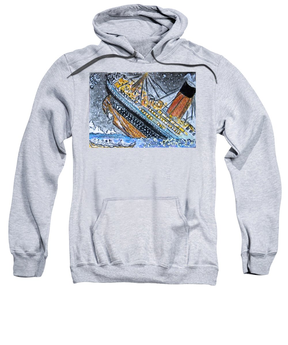 Titantic Sweatshirt featuring the painting Titanic by Kathy Marrs Chandler