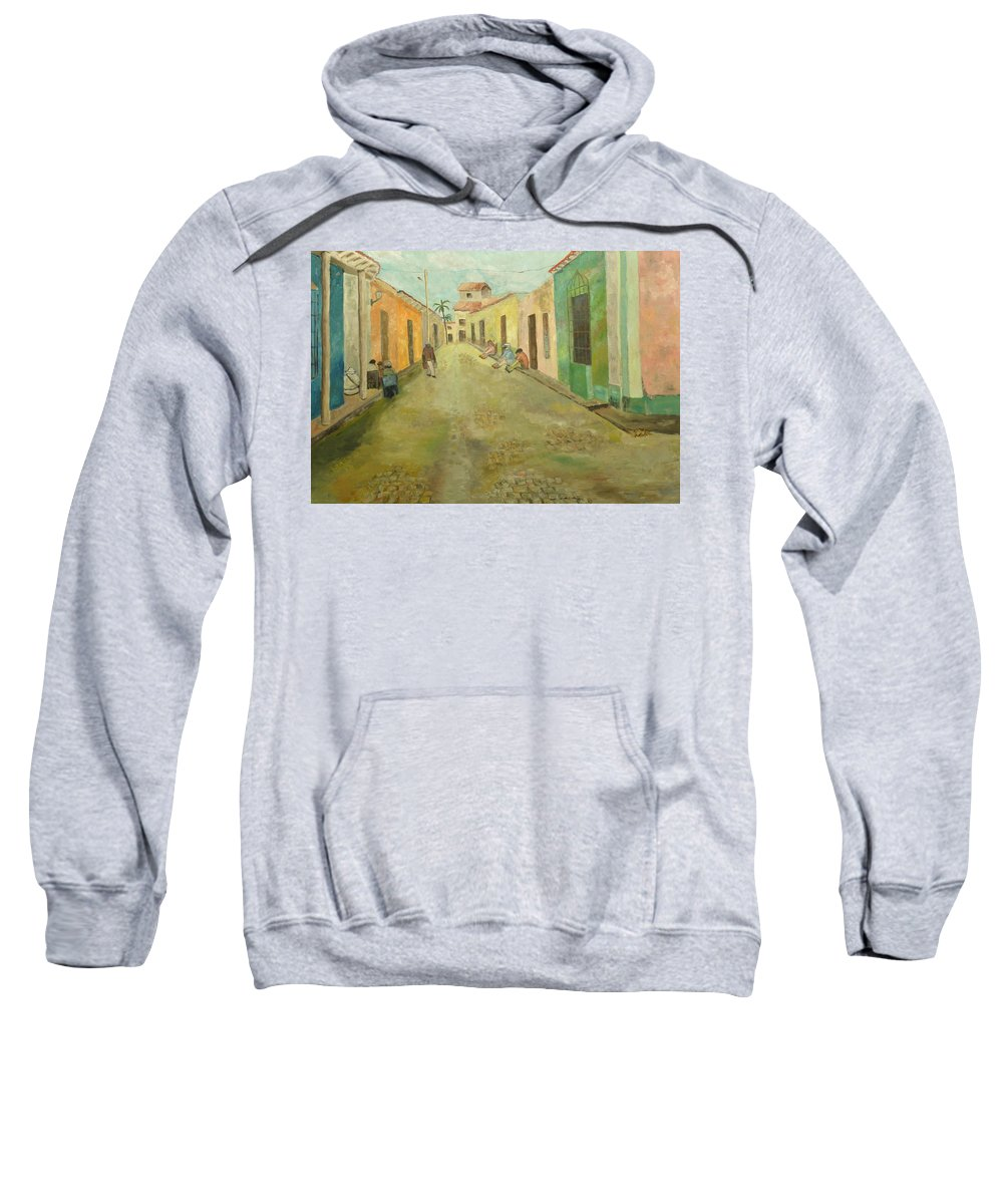 Cuba Sweatshirt featuring the painting una calle en Trinidad by Asher Topel