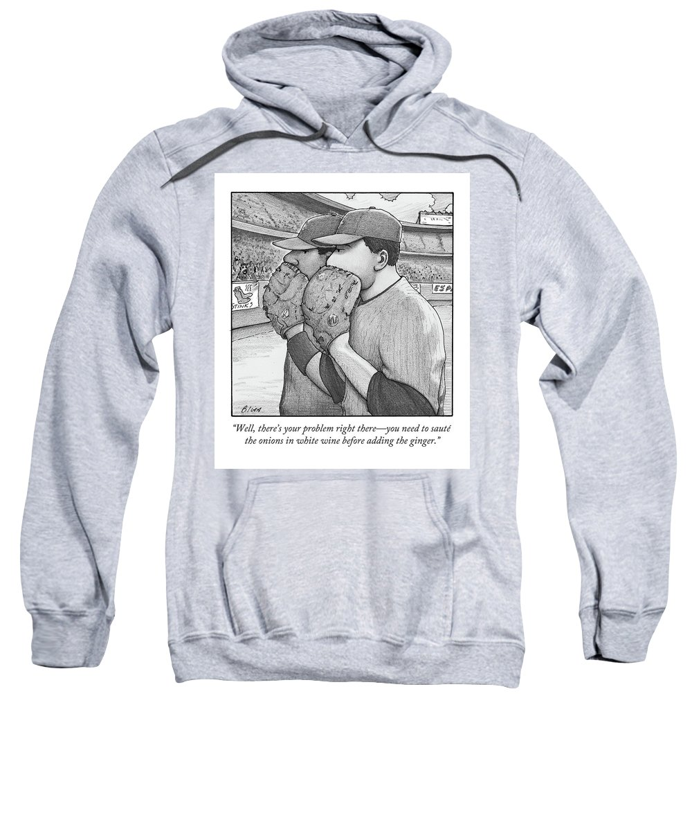 Well Sweatshirt featuring the drawing Well, There's Your Problem Right There - You Need by Harry Bliss