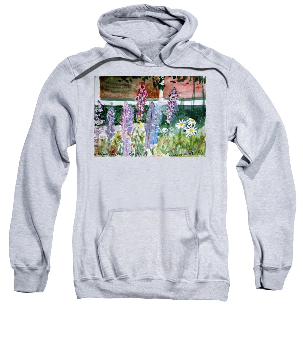 Floral Sweatshirt featuring the painting Wild Lupine In Barton Vermont by Donna Walsh