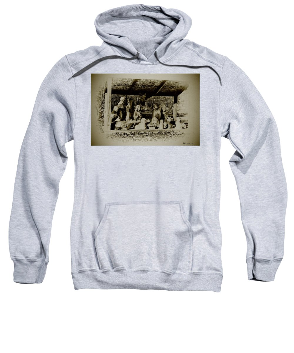Away In The Manger Sweatshirt featuring the photograph Away In The Manger by Bill Cannon