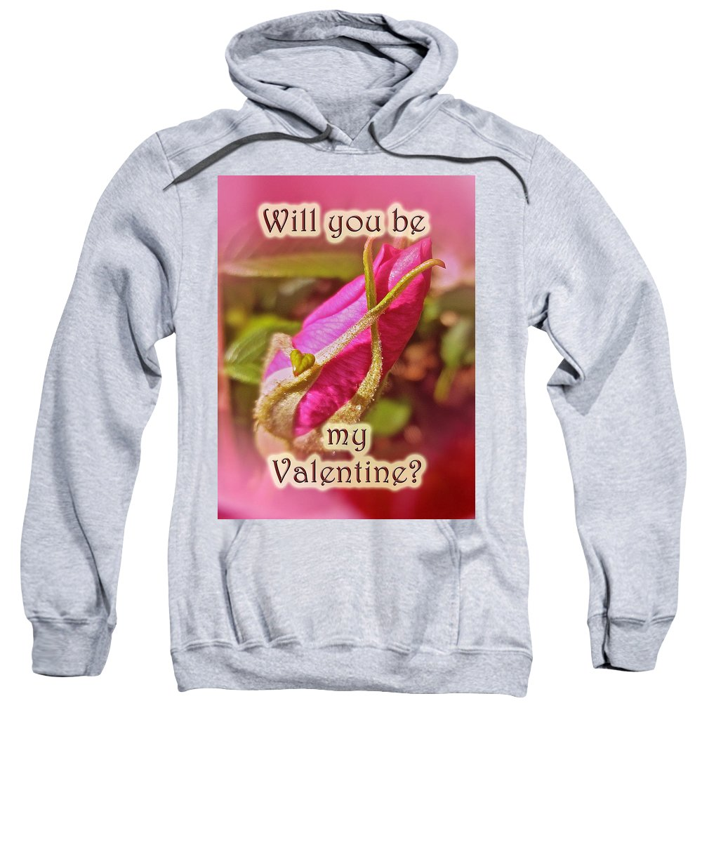 Valentine Sweatshirt featuring the photograph Be My Valentine Greeting Card - Rosebud by Mother Nature