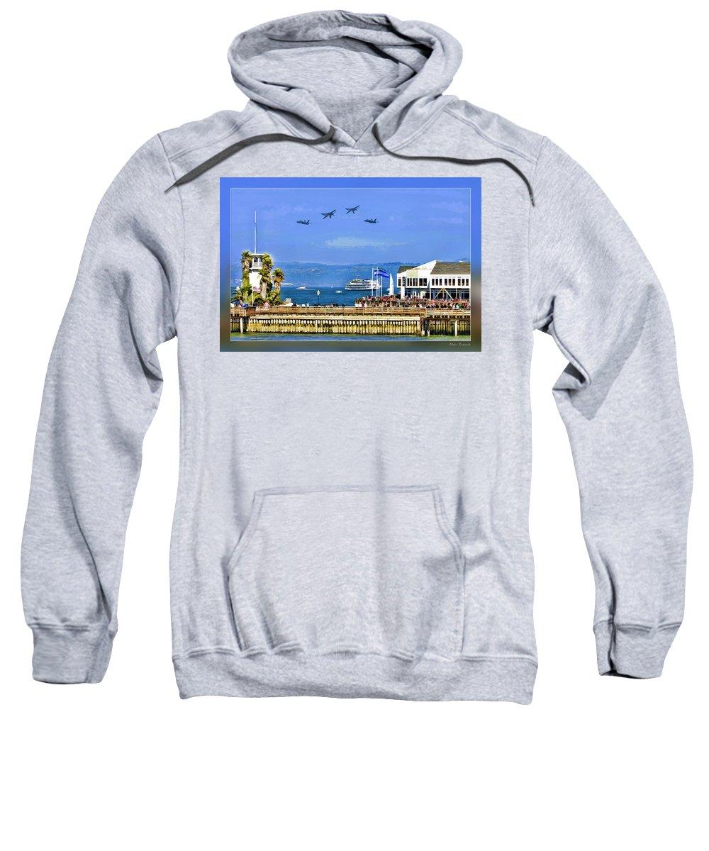 Art Photography Sweatshirt featuring the photograph Blue Angels San Francisco Wharf by Blake Richards