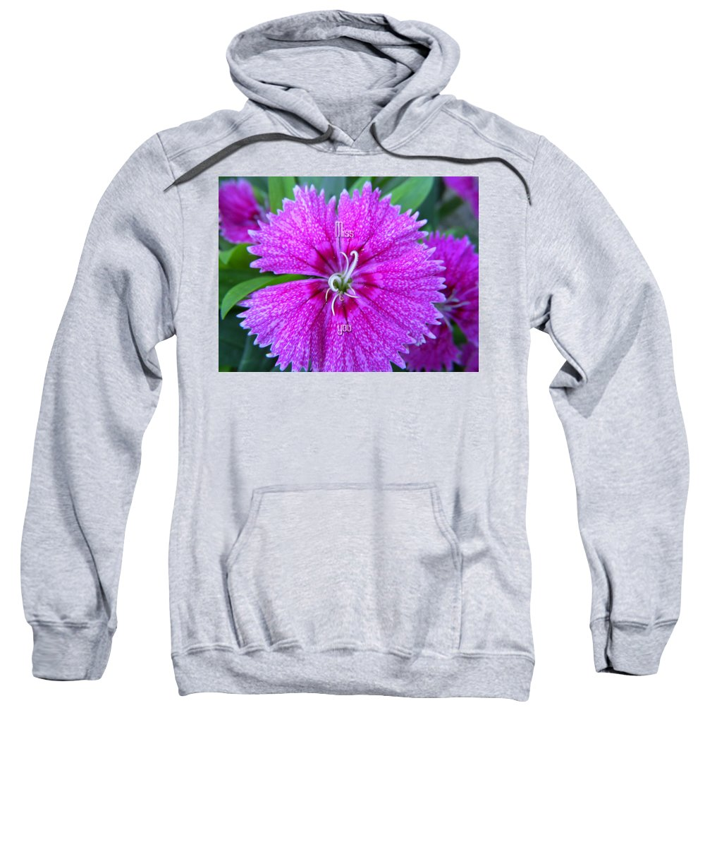 Flower Sweatshirt featuring the photograph Pink Flower Miss You by Aimee L Maher ALM GALLERY