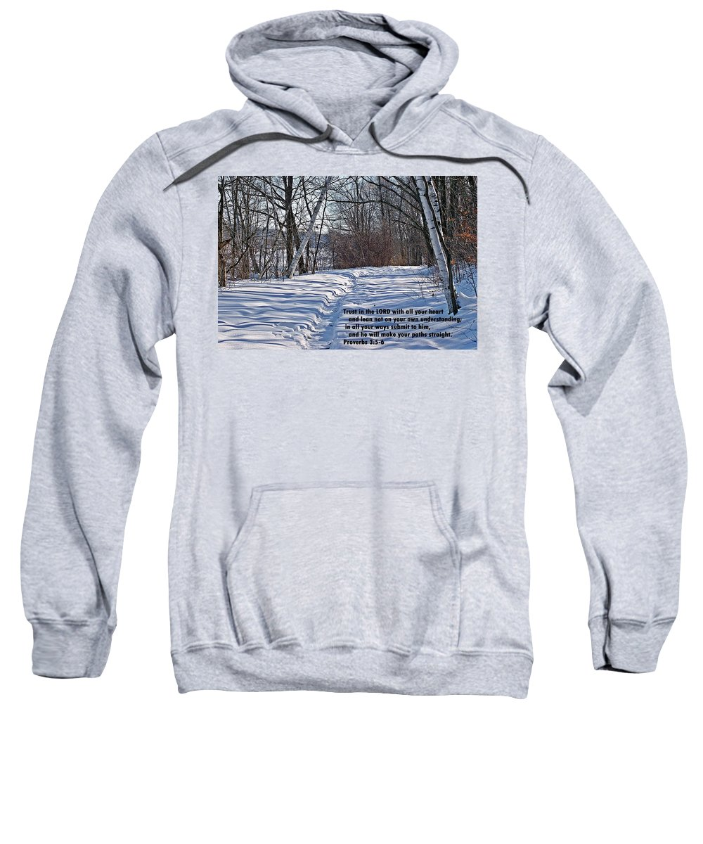 Proverbs Sweatshirt featuring the photograph Proverbs 3 V 5 And 6 by Joe Faherty