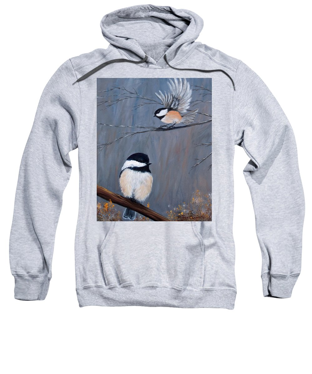 Chickade Sweatshirt featuring the painting The Gathering II by Dee Carpenter