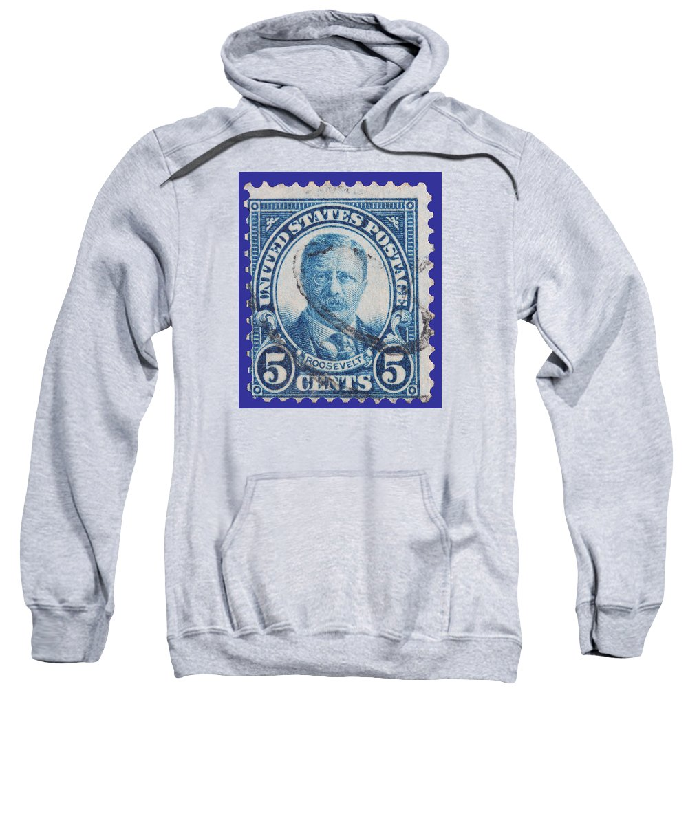 President Theodore Roosevelt Postage Stamp Sweatshirt featuring the photograph Theodore Roosevelt Postage Stamp by James Hill