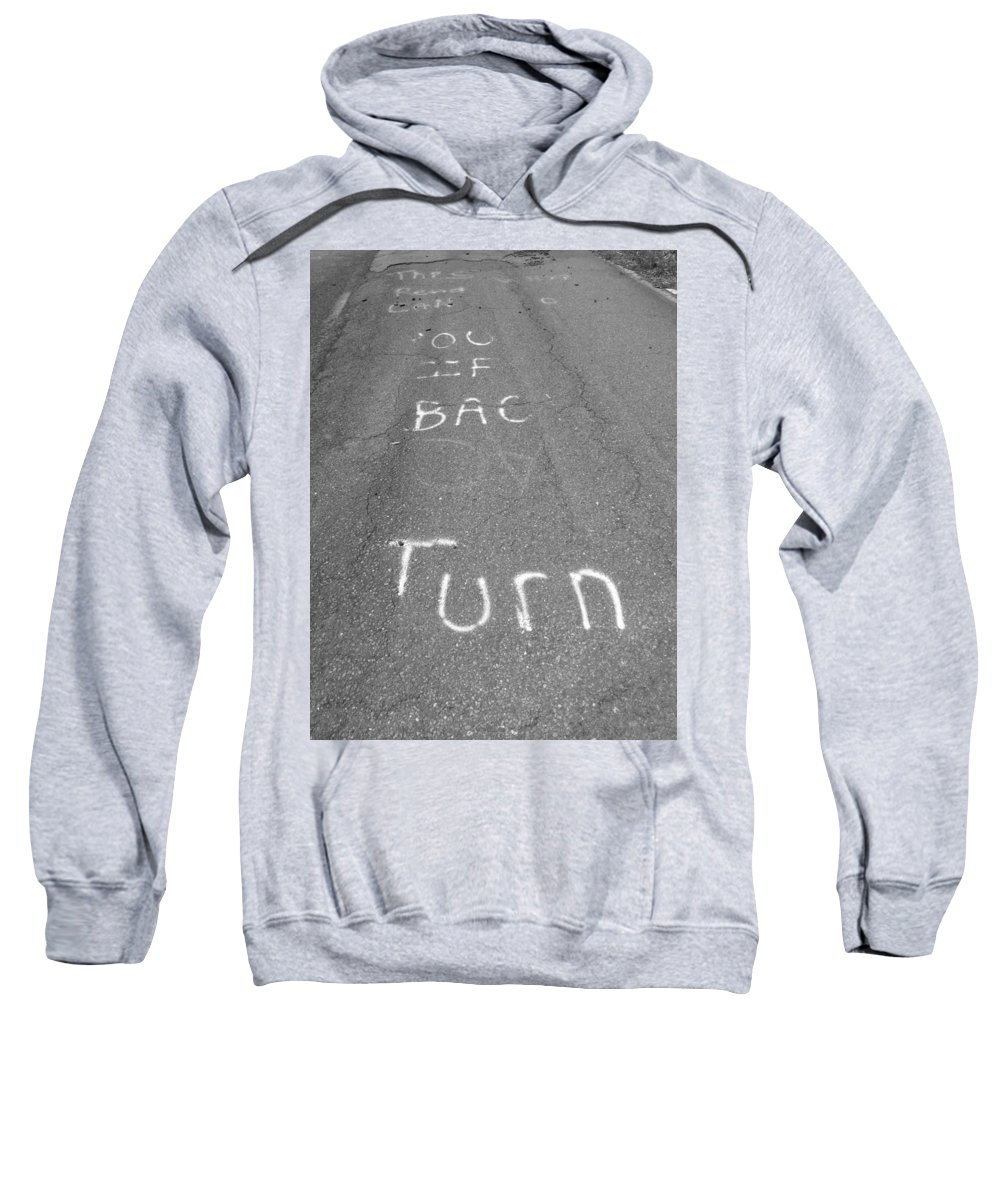 Graffitti Sweatshirt featuring the photograph Turn Back Now by Michele Nelson
