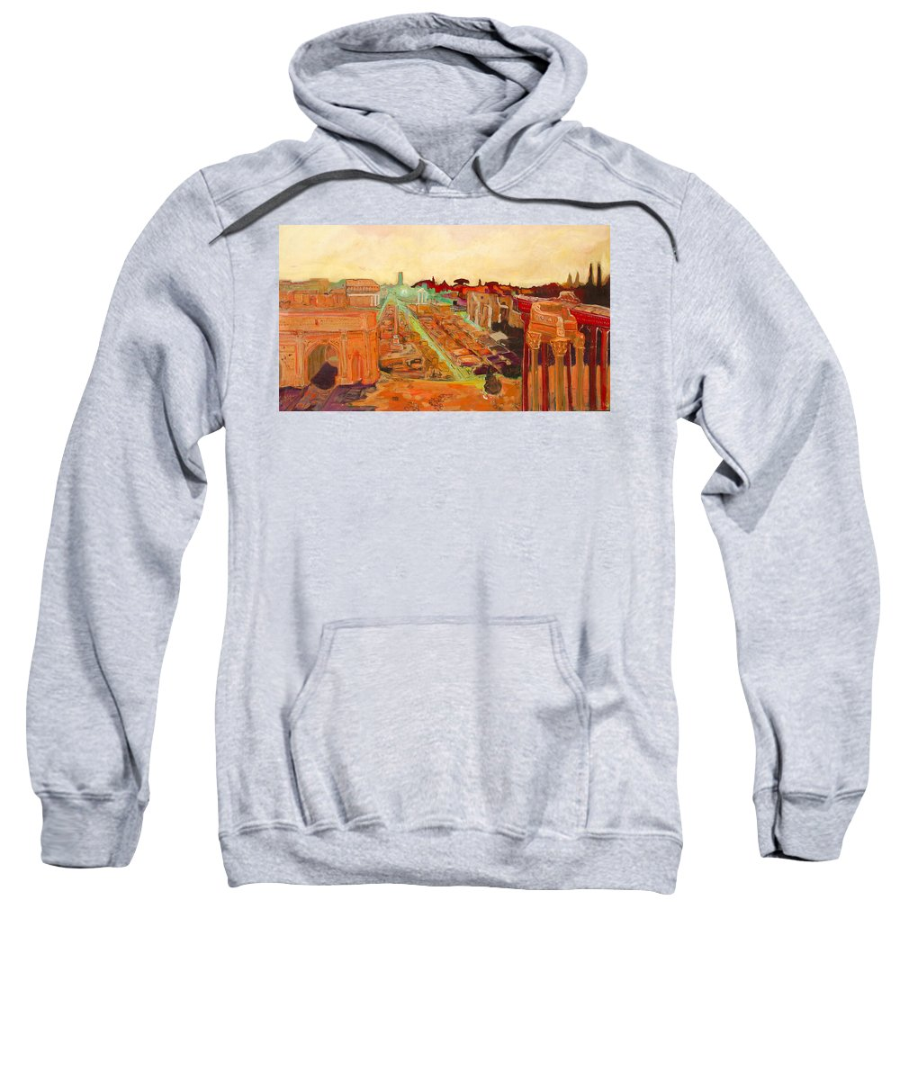 Rome Sweatshirt featuring the painting Foro Romano by Kurt Hausmann