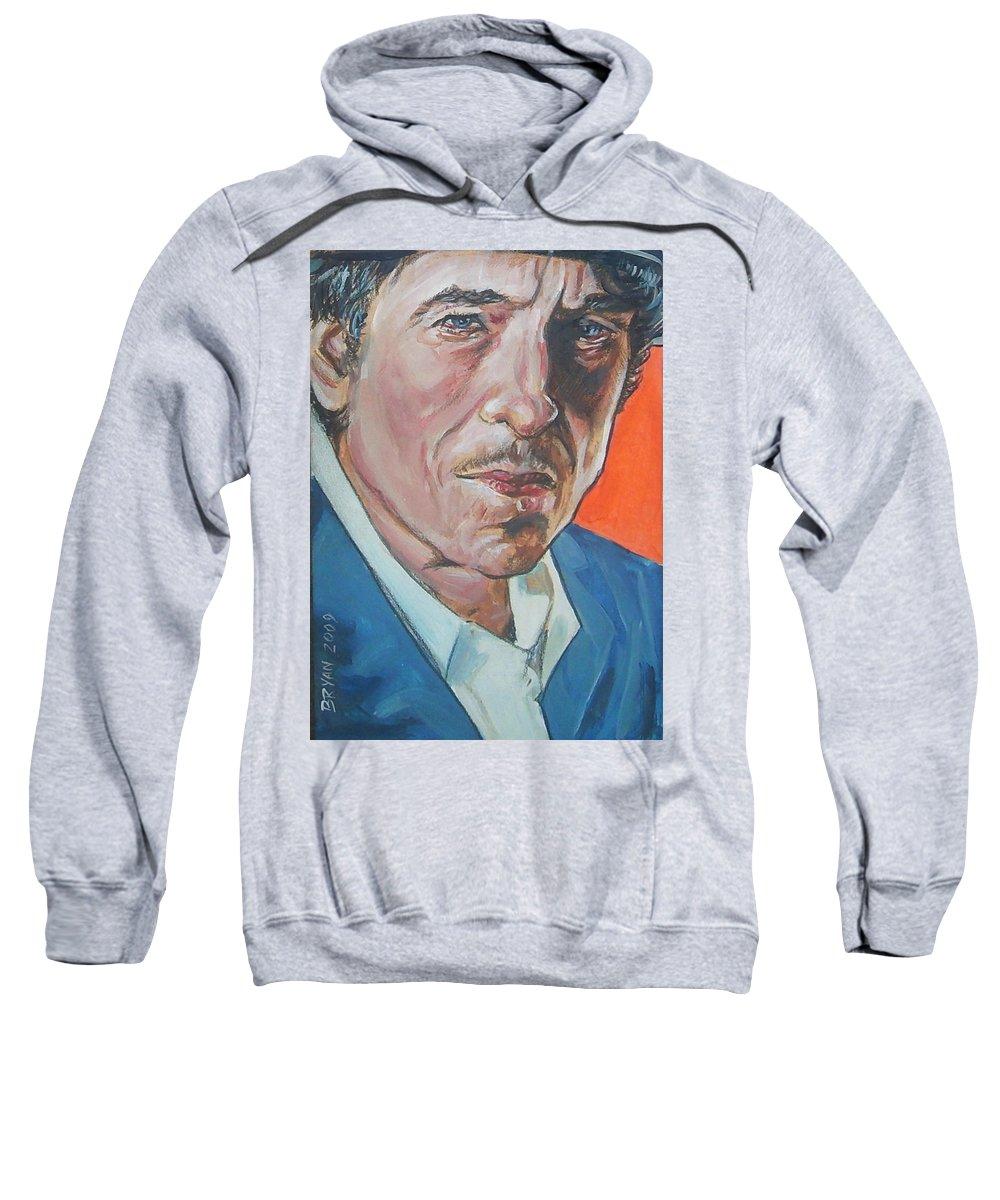 Bob Dylan Sweatshirt featuring the painting Bob Dylan by Bryan Bustard