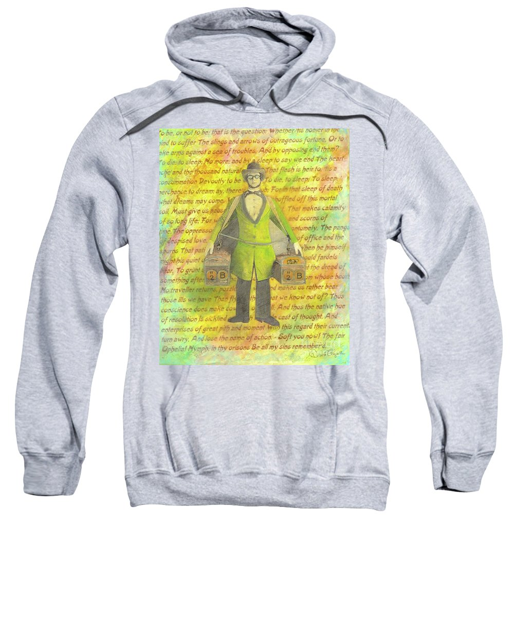 Yellow Sweatshirt featuring the mixed media 2b Or Not 2b by Desiree Paquette