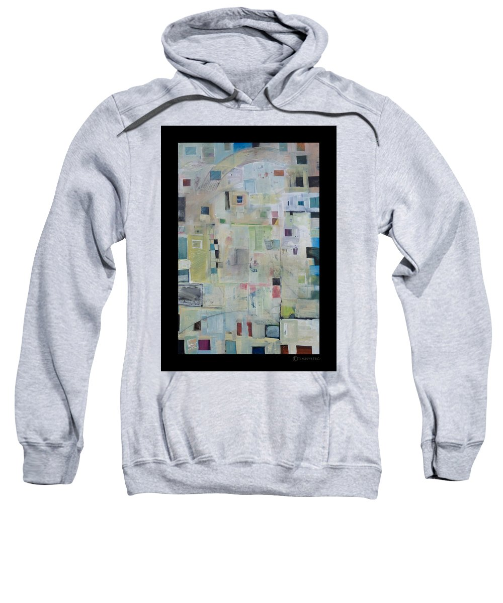 Abstract Sweatshirt featuring the painting 7am In The City That Doesn by Tim Nyberg