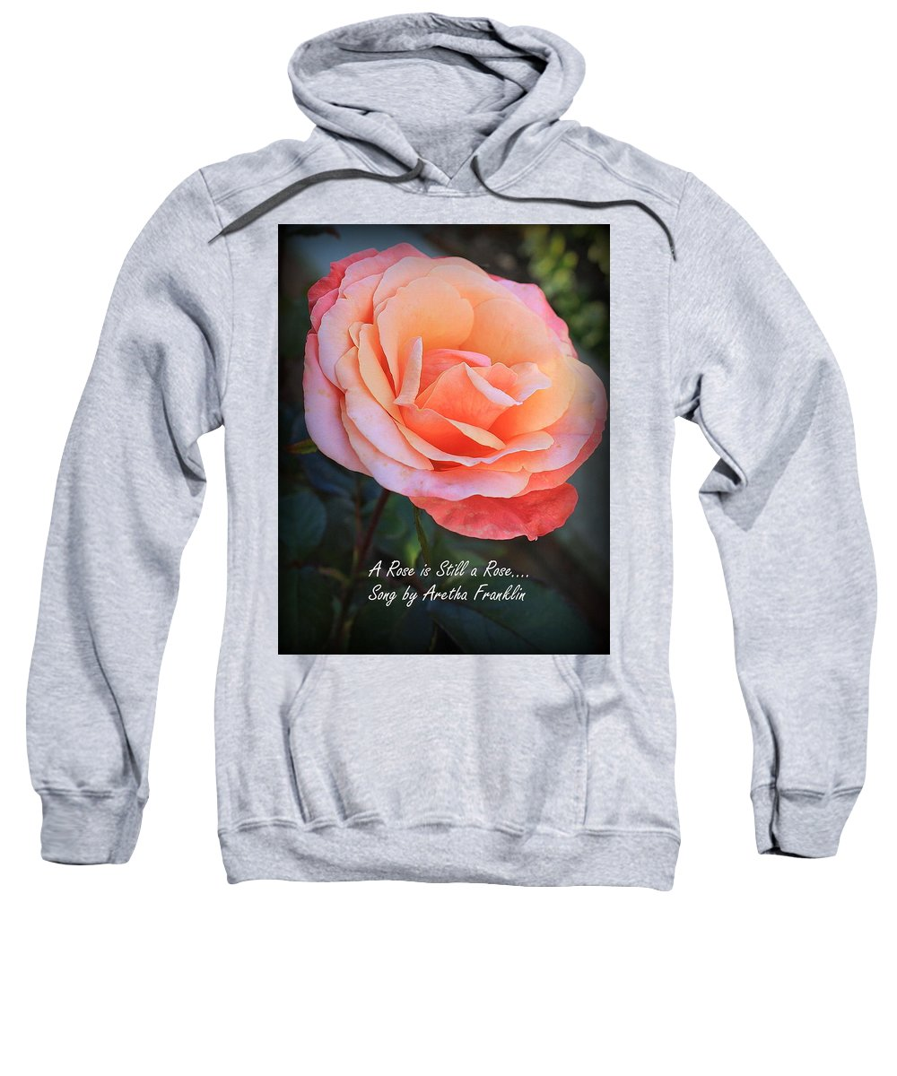 Macro Sweatshirt featuring the photograph A Rose Is Still A Rose by Dora Sofia Caputo Photographic Design and Fine Art