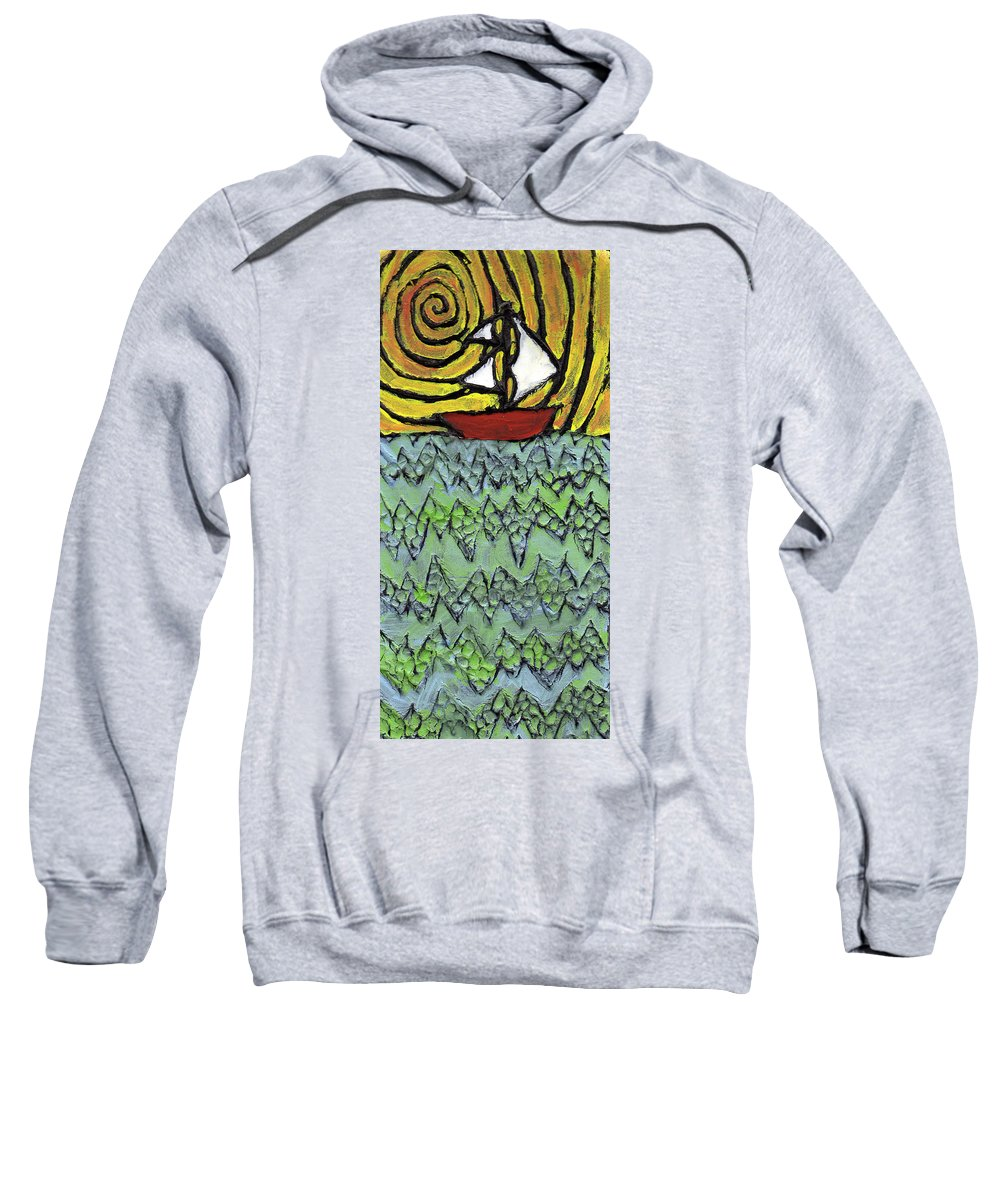 Sailing Sweatshirt featuring the painting Afloat On The Bubbling Sea by Wayne Potrafka