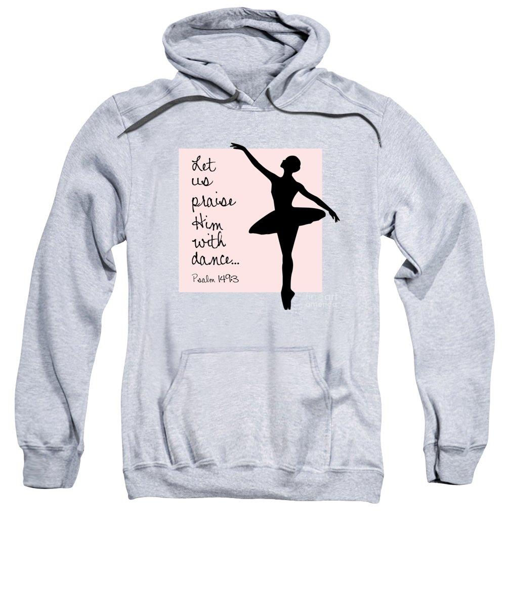 Psalm 149:3 Sweatshirt featuring the digital art Ballerina Praise by Nancy Ingersoll