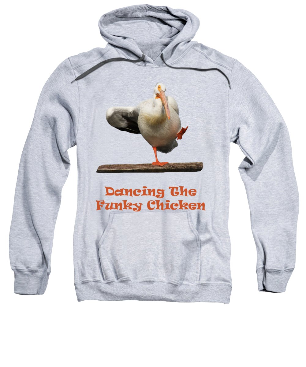 Pelican Sweatshirt featuring the photograph Dancing The Funky Chicken by Shane Bechler