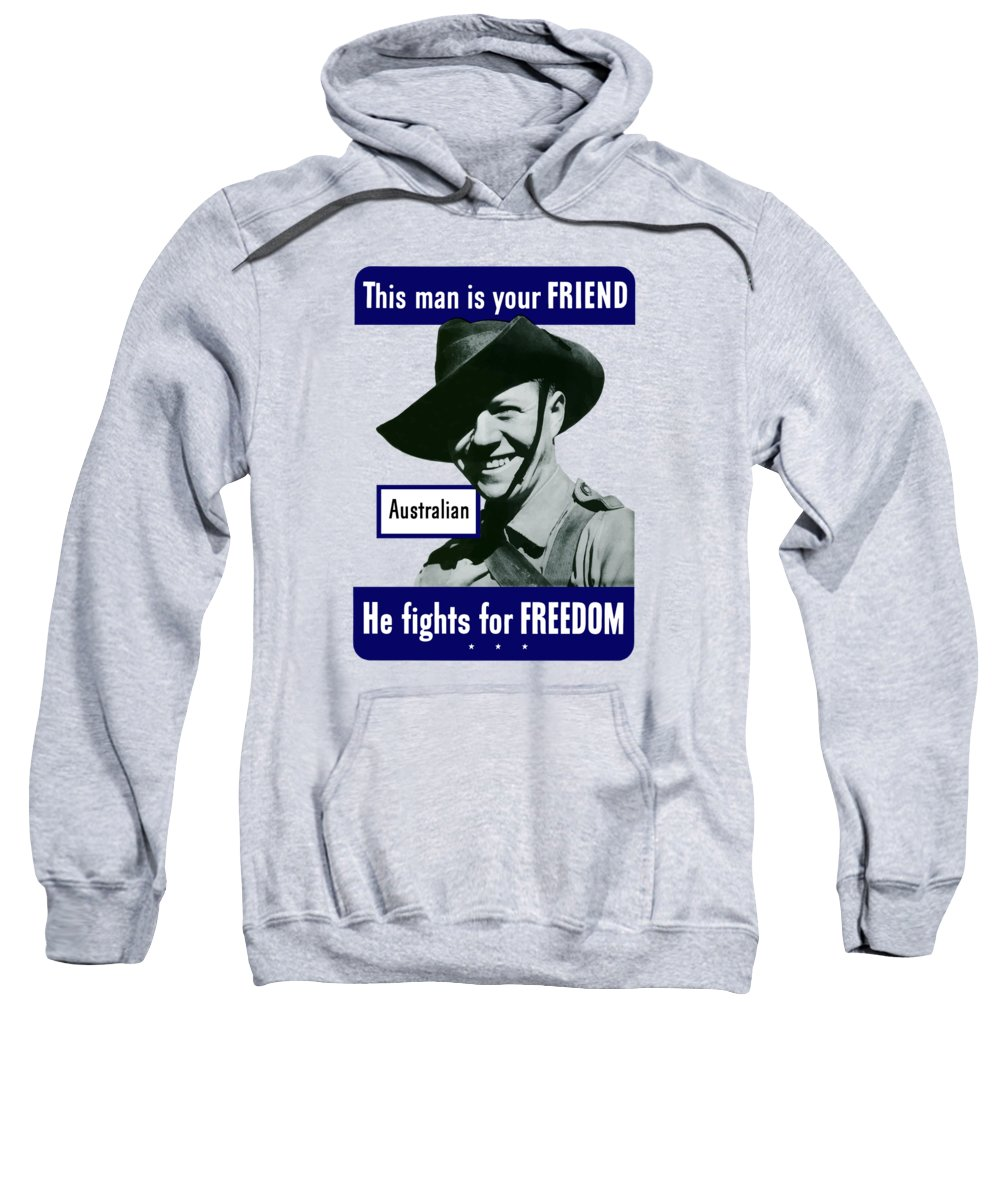 Australian Soldier Sweatshirt featuring the painting Australian This Man Is Your Friend by War Is Hell Store