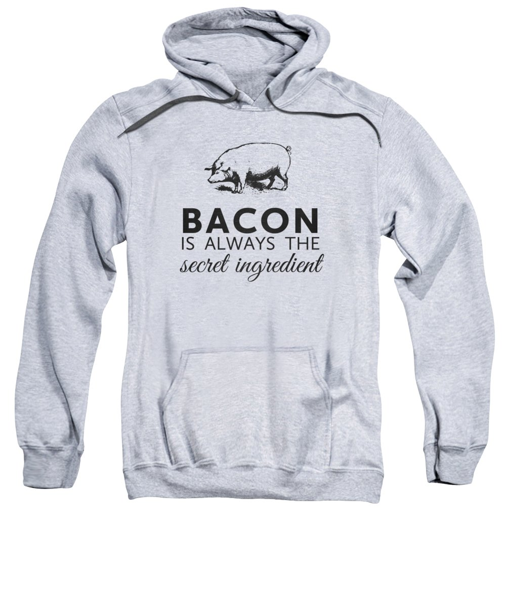 Bacon Sweatshirt featuring the digital art Bacon Is Always The Secret Ingredient by Nancy Ingersoll