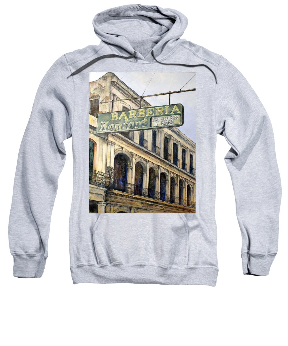 Konfort Barberia Old Havana Cuba Oil Painting Art Urban Cityscape Sweatshirt featuring the painting Barberia Konfort by Tomas Castano