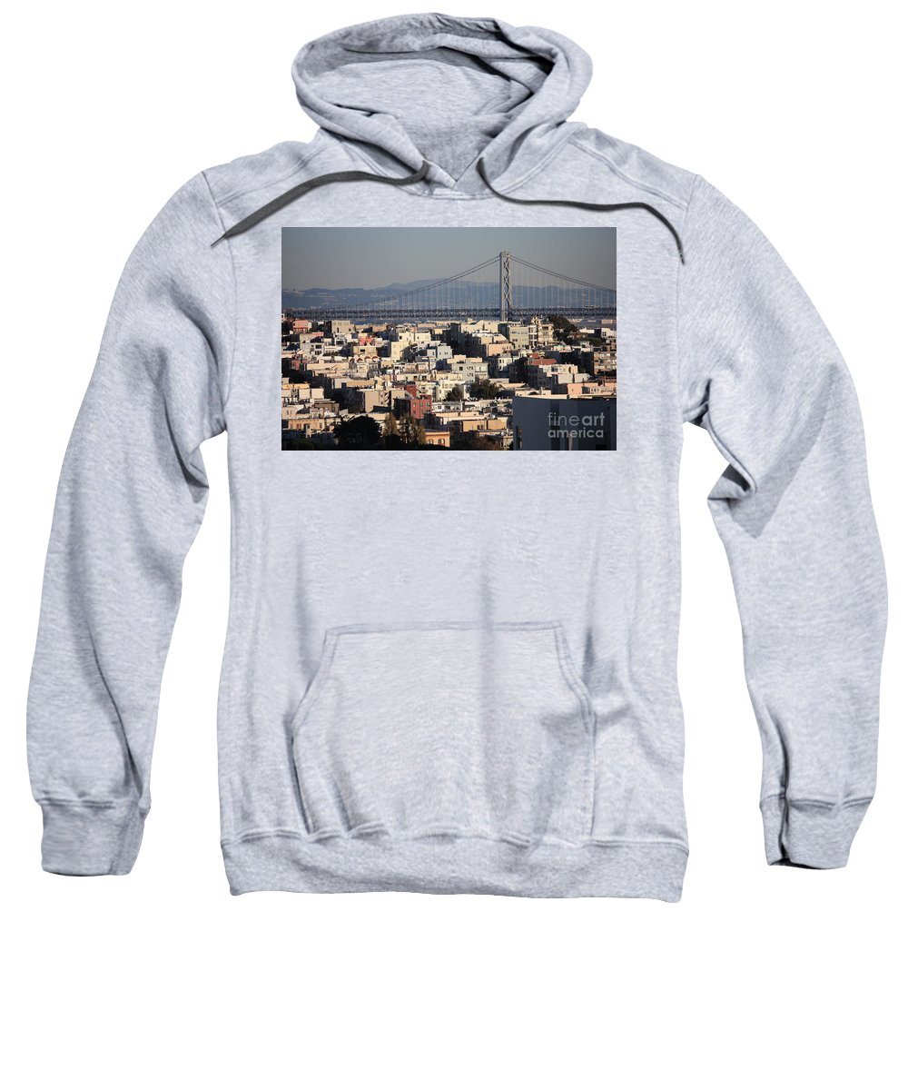 San Francisco Sweatshirt featuring the photograph Bay Bridge With Houses And Hills by Carol Groenen