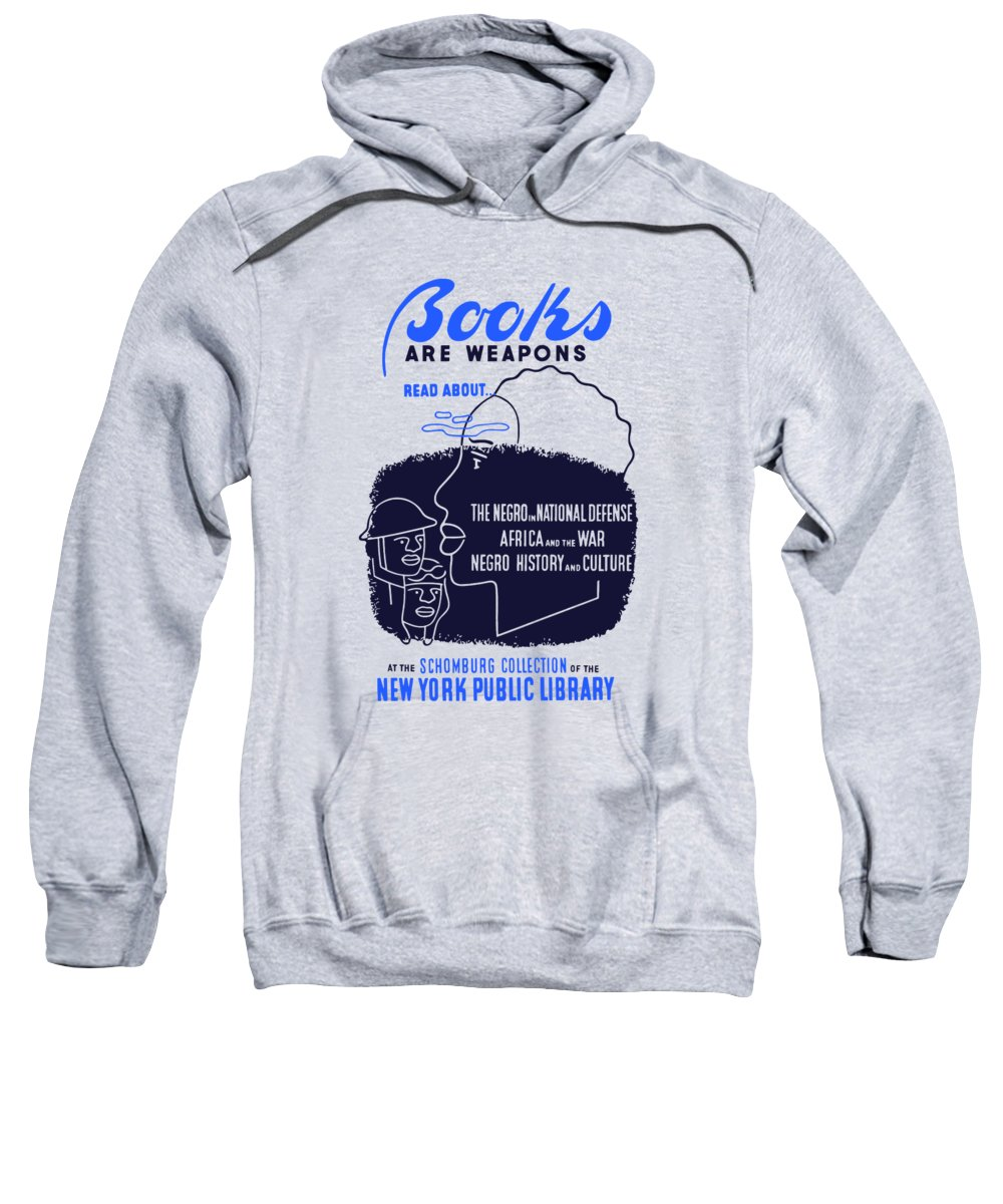 Wpa Sweatshirt featuring the painting Books Are Weapons - Wpa by War Is Hell Store