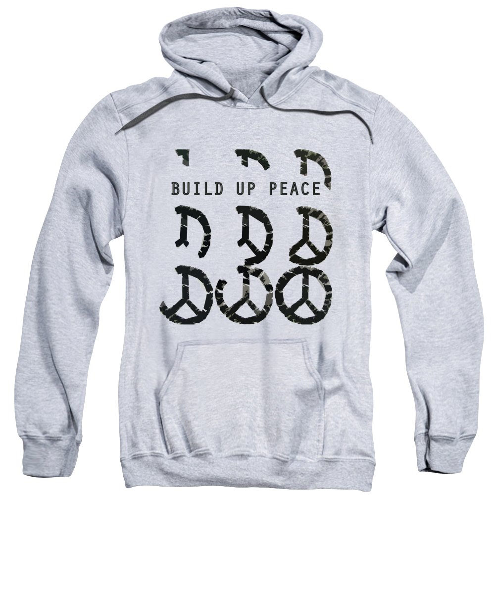 Peace Sweatshirt featuring the digital art Build Up Peace Ll by Michelle Calkins