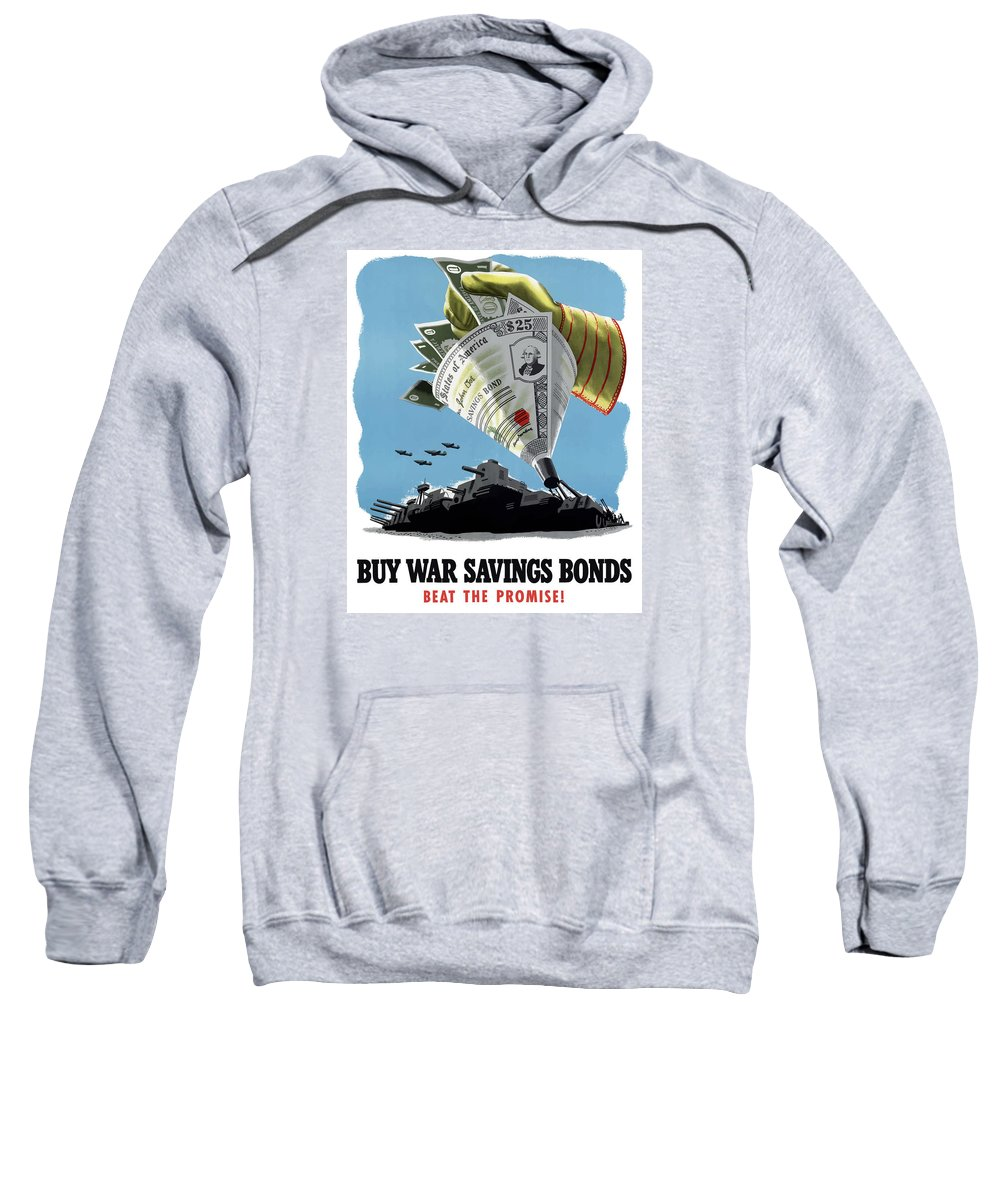 Propaganda Sweatshirt featuring the painting Buy War Savings Bonds by War Is Hell Store