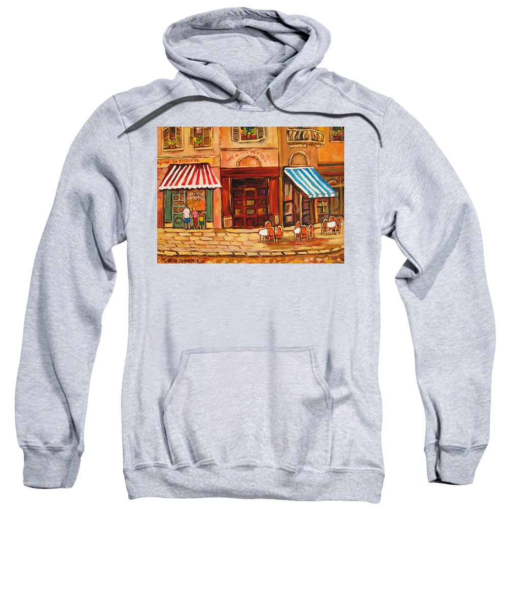 Cafe Vieux Montreal Street Scenes Sweatshirt featuring the painting Cafe Vieux Montreal by Carole Spandau