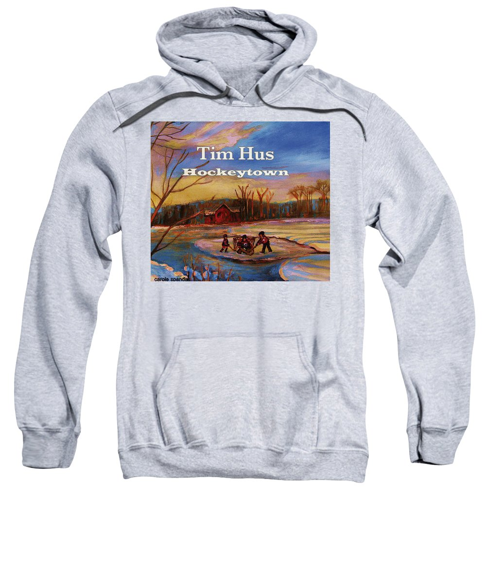 Tim Hus Hockey Town Sweatshirt featuring the painting Cd Cover Commission Art by Carole Spandau