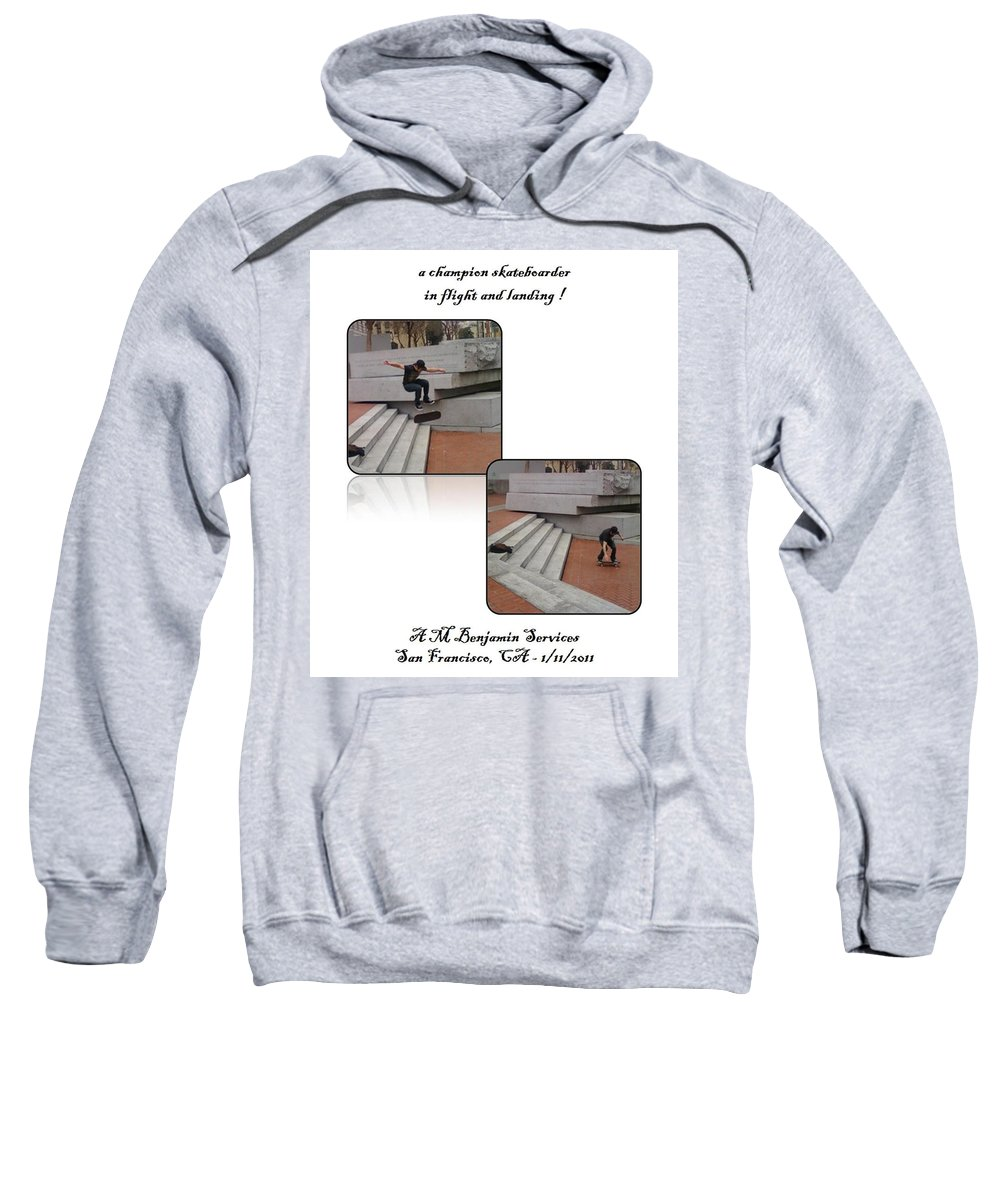 Skate Boarding Sweatshirt featuring the photograph Champion In Flight And Landing by Anthony Benjamin