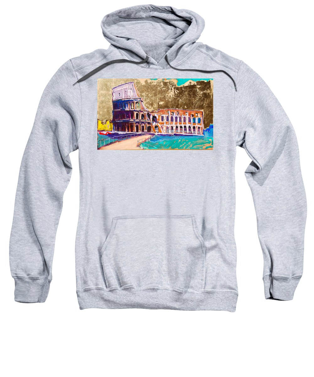 Rome Sweatshirt featuring the painting Colosseum by Kurt Hausmann