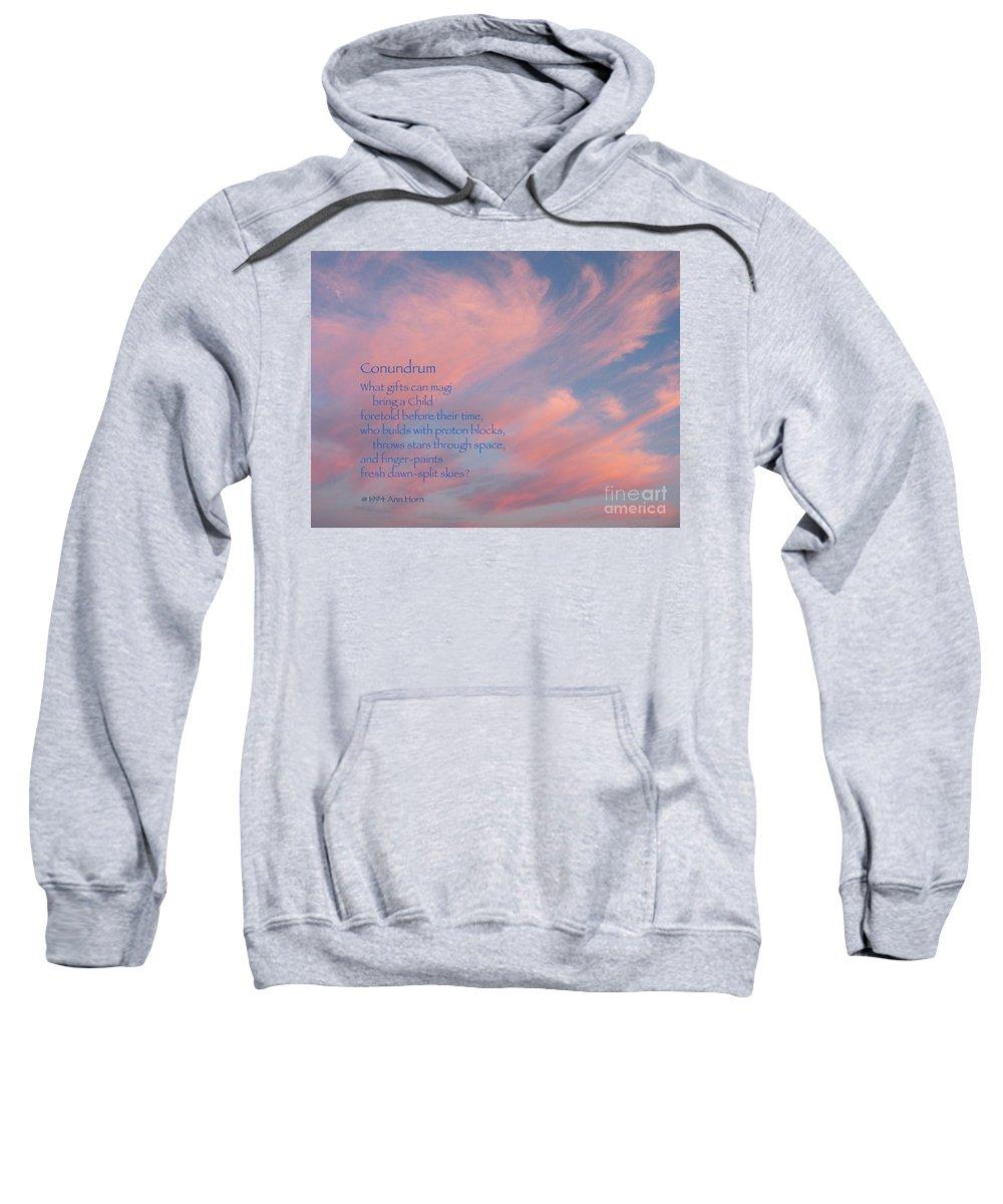 Sky Sweatshirt featuring the photograph Conundrum by Ann Horn