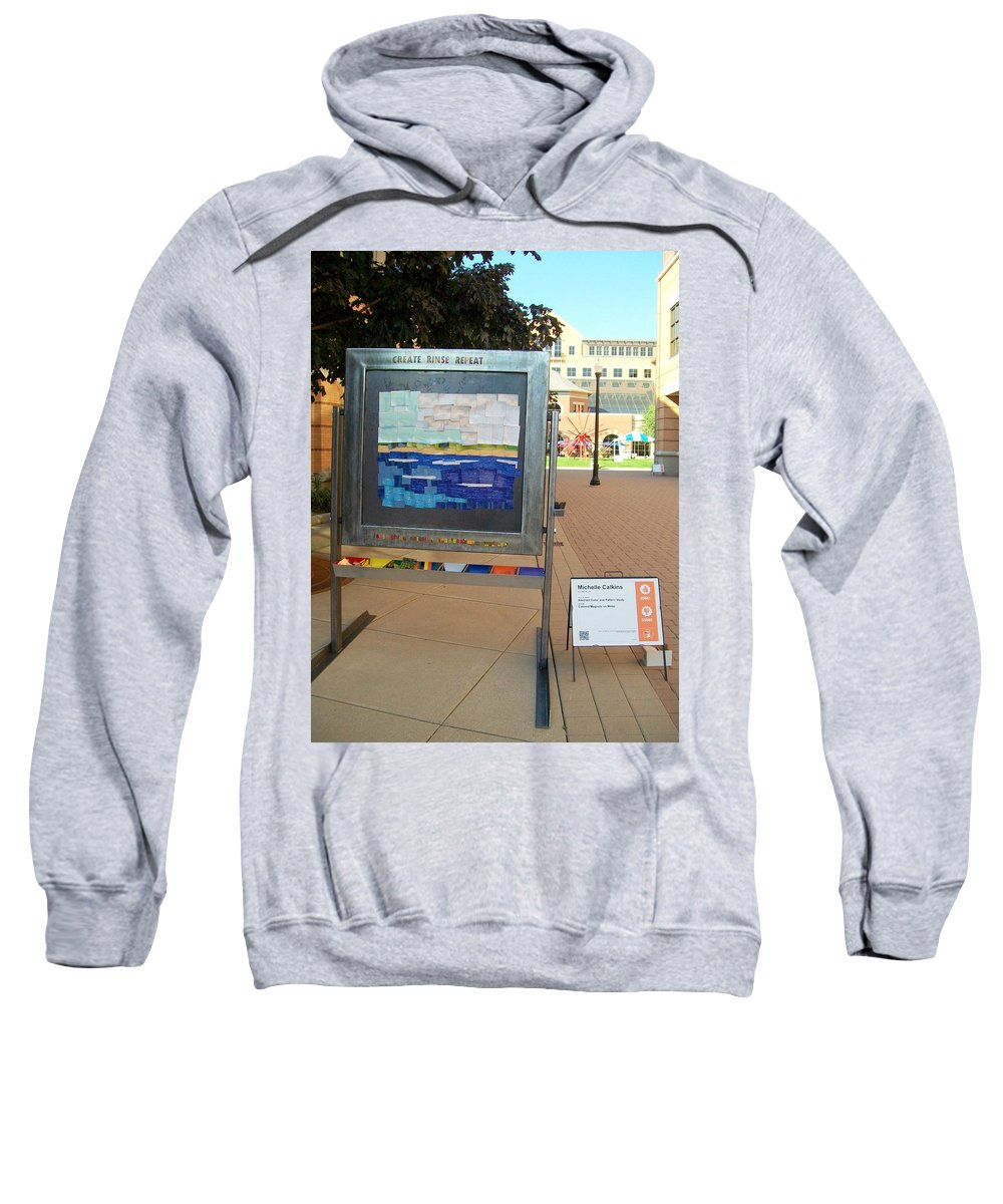 Steel Sweatshirt featuring the sculpture Create Rinse Repeat by Michelle Calkins