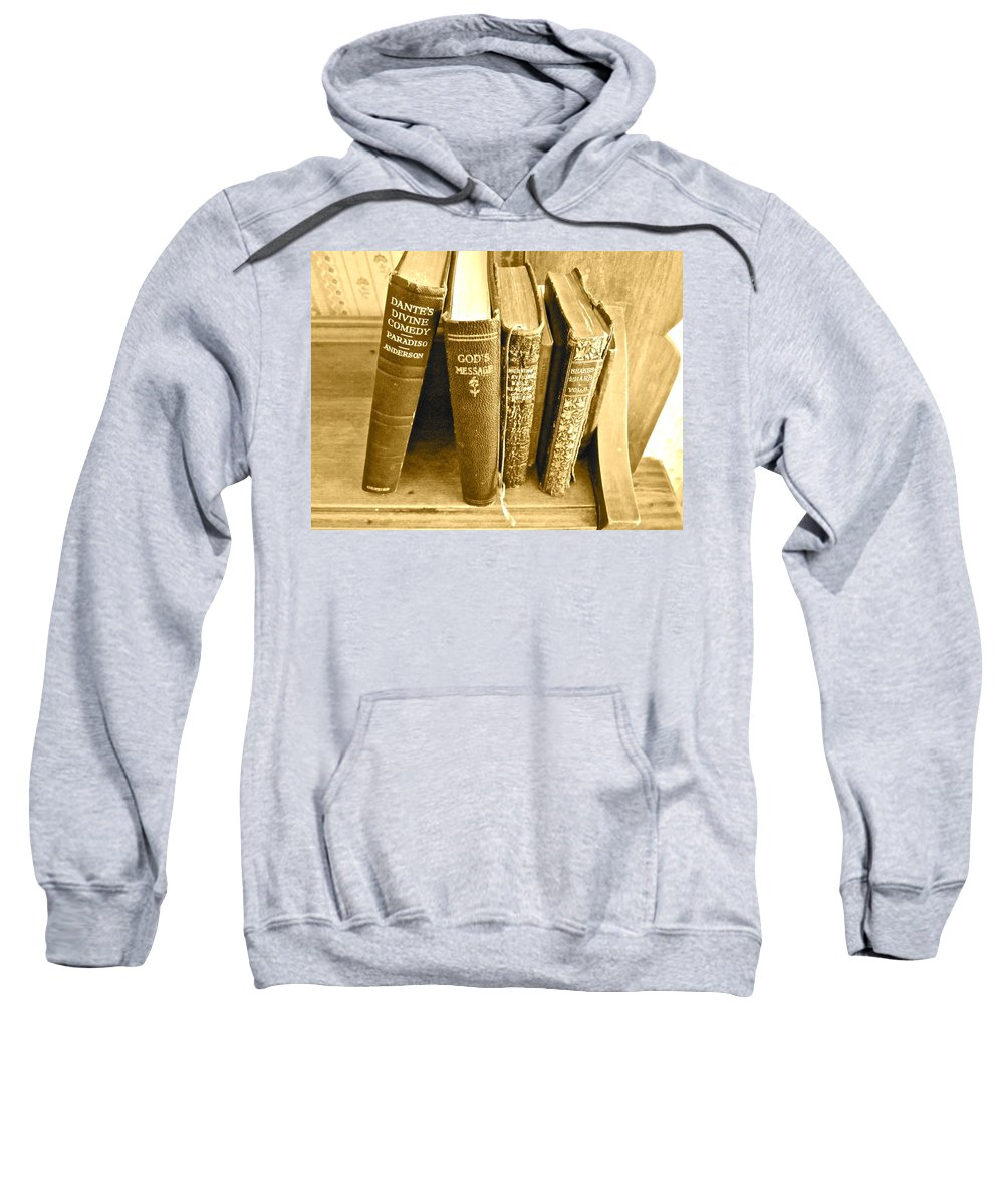 Photograph Of Old Books Sweatshirt featuring the photograph Dante God And Shakespeare ... by Gwyn Newcombe