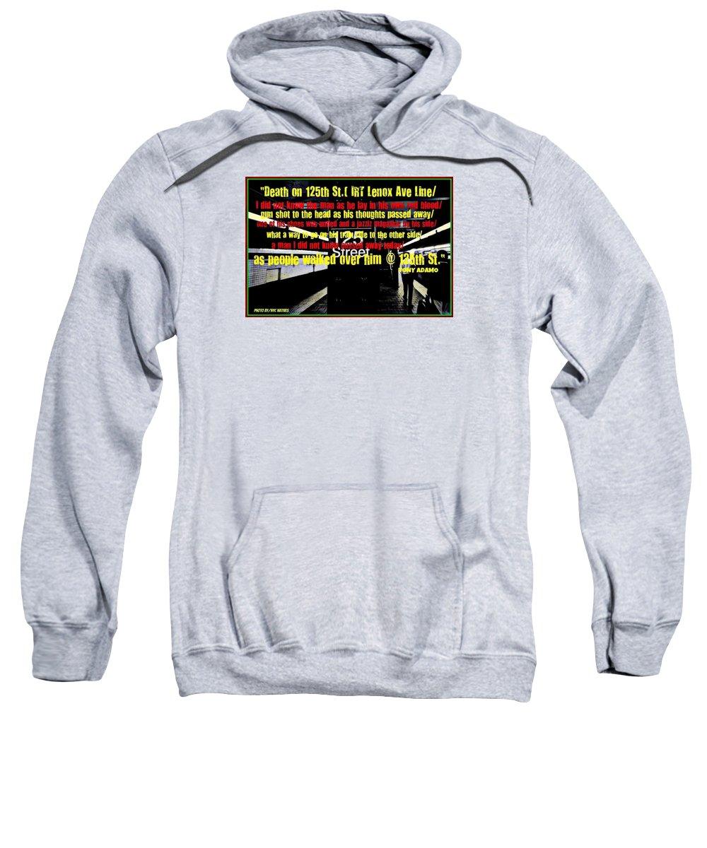 Sweatshirt featuring the digital art Death On 125th St. Irt Lenox Ave Line by Tony Adamo