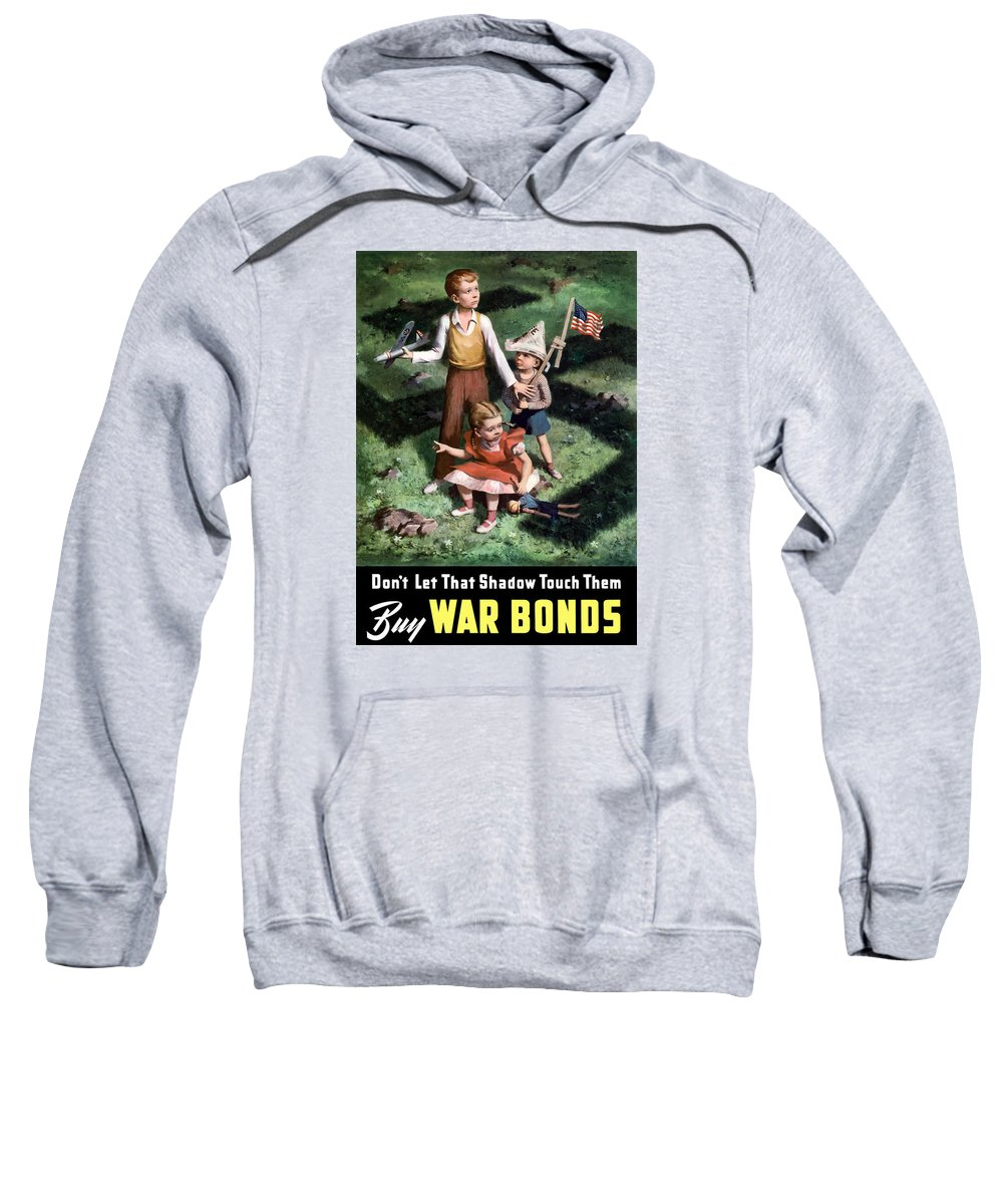 World War Ii Sweatshirt featuring the painting Don't Let That Shadow Touch Them by War Is Hell Store