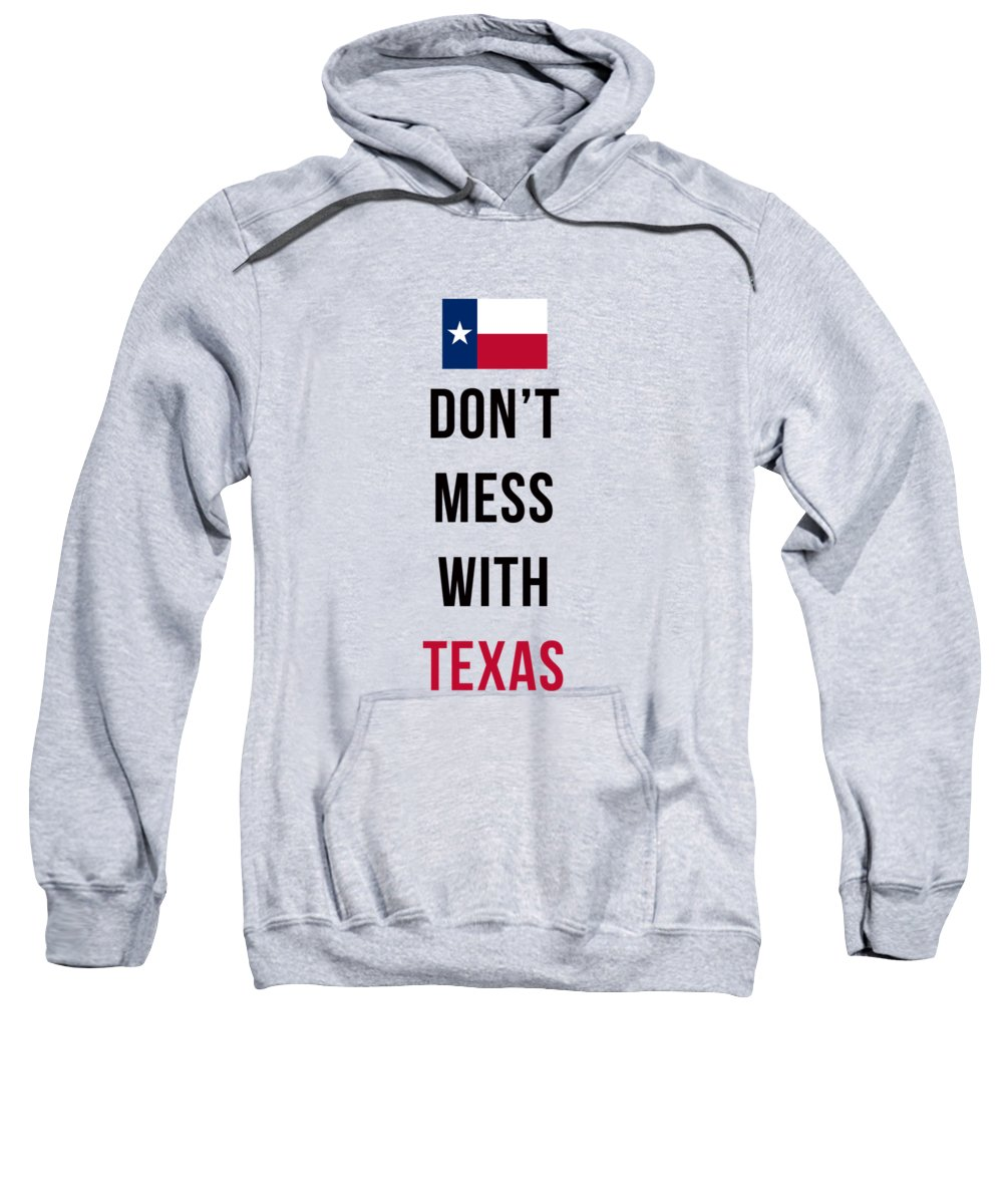 Texas Sweatshirt featuring the digital art Don't Mess With Texas Tee Blue by Edward Fielding