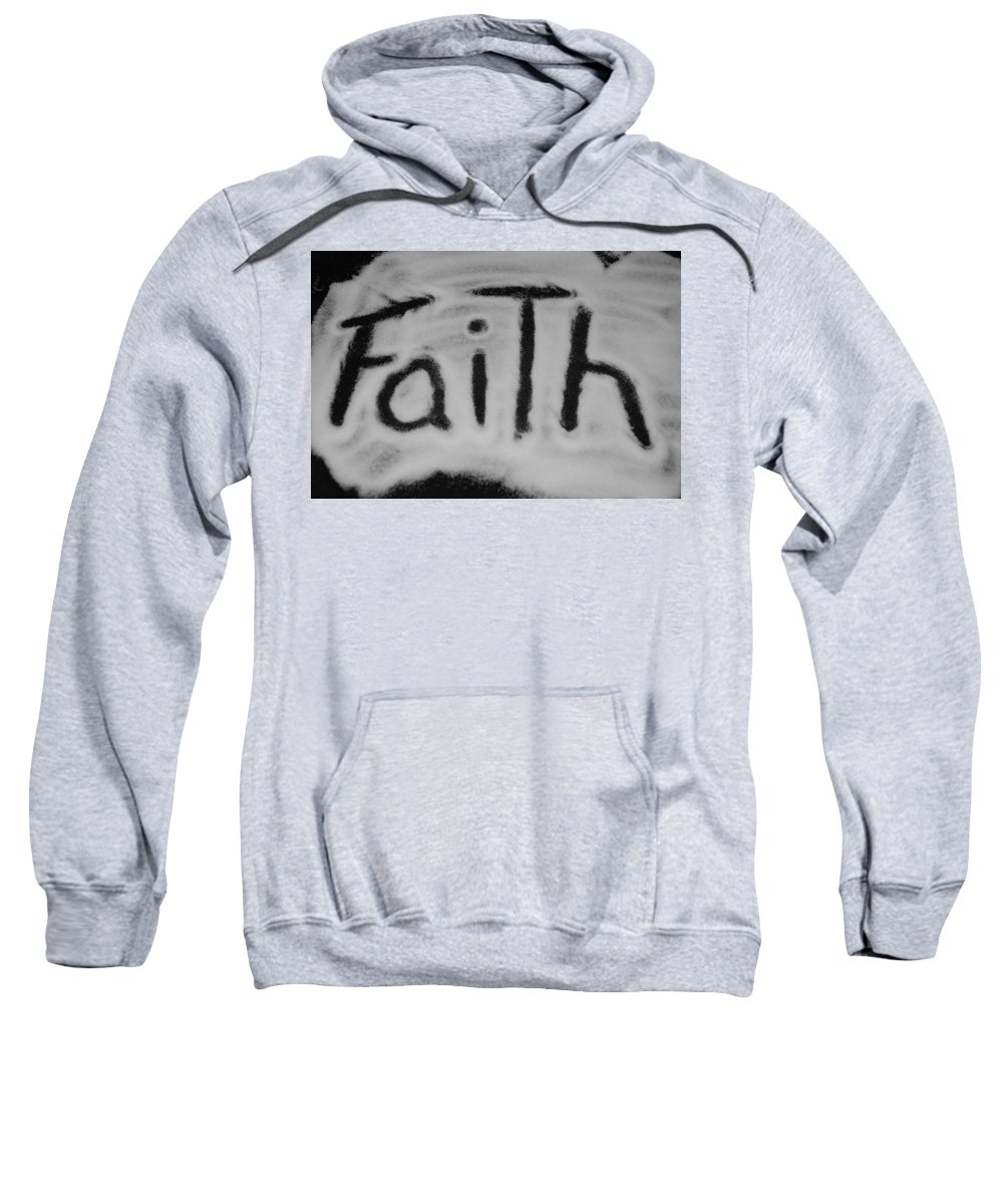 Black And White Sweatshirt featuring the photograph Faith by Rob Hans
